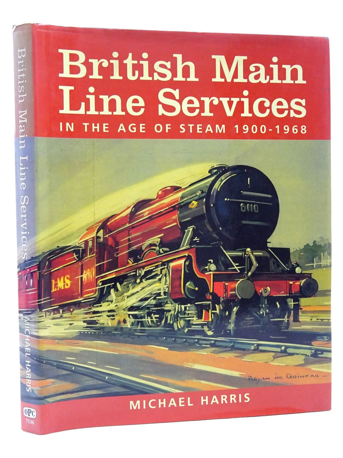 Photo of BRITISH MAIN LINE SERVICES IN THE AGE OF STEAM 1900-1968 written by Harris, Michael published by Oxford Publishing (STOCK CODE: 2124208)  for sale by Stella & Rose's Books
