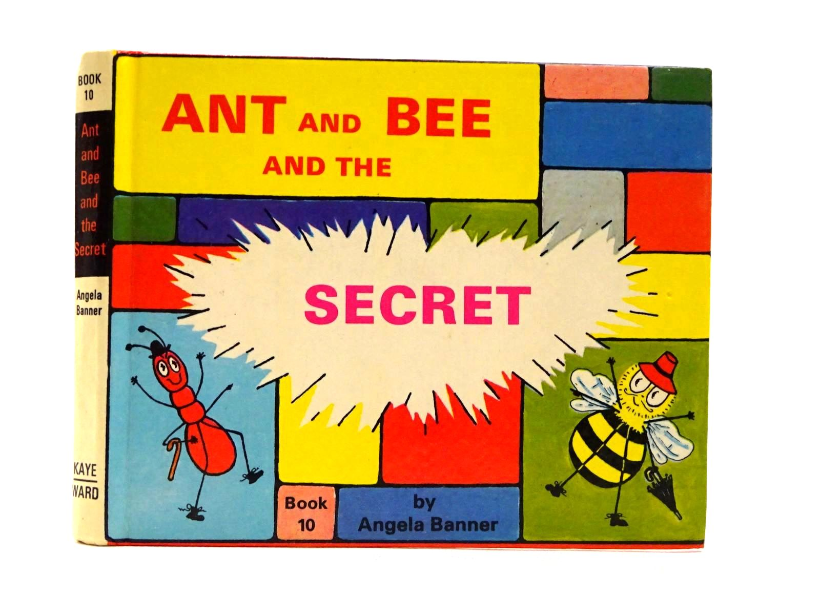 Photo of ANT AND BEE AND THE SECRET written by Banner, Angela illustrated by Banner, Angela published by Kaye & Ward Ltd. (STOCK CODE: 2124446)  for sale by Stella & Rose's Books