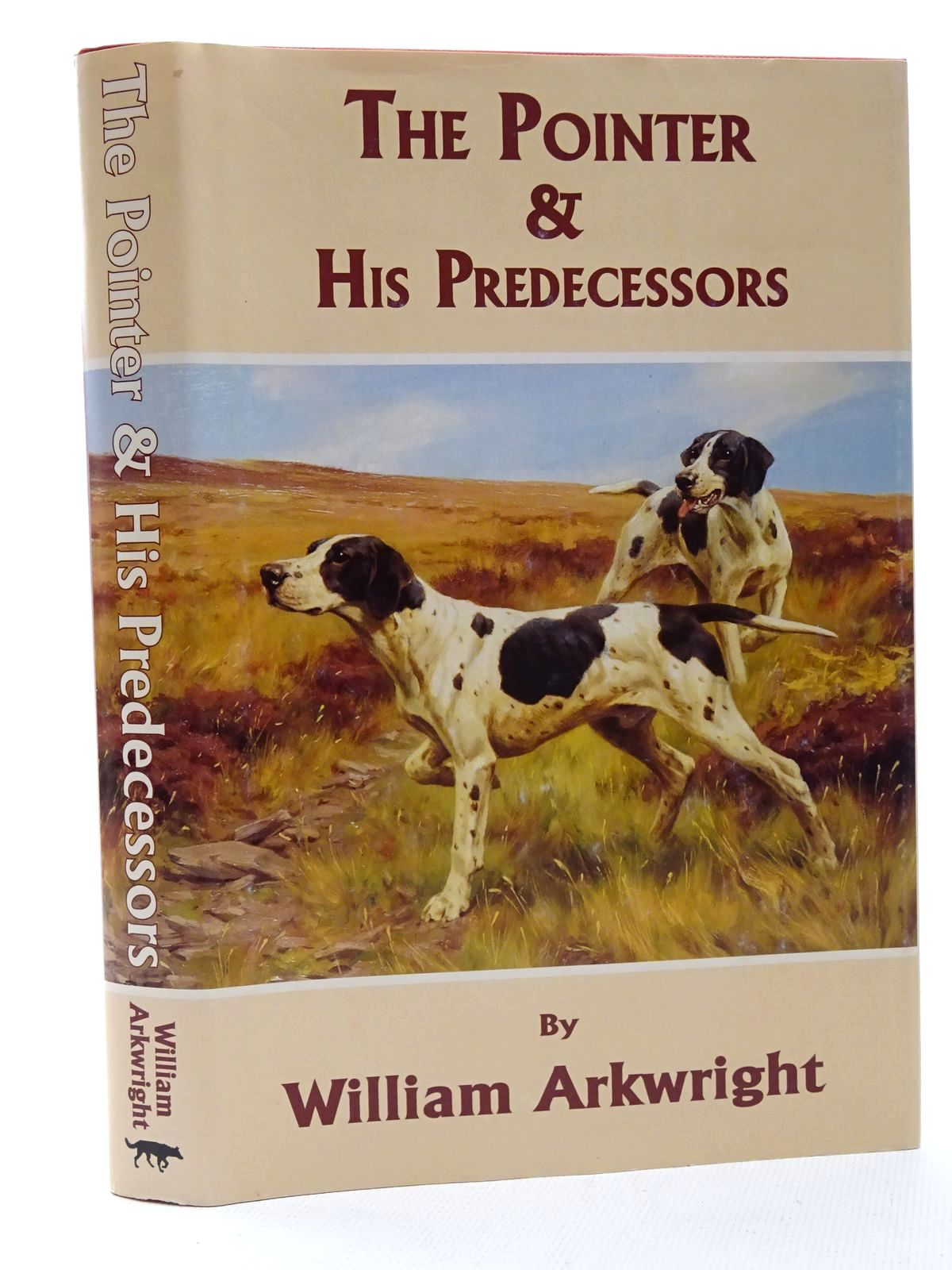Photo of THE POINTER AND HIS PREDECESSORS written by Arkwright, William published by Firth Productions (STOCK CODE: 2124495)  for sale by Stella & Rose's Books
