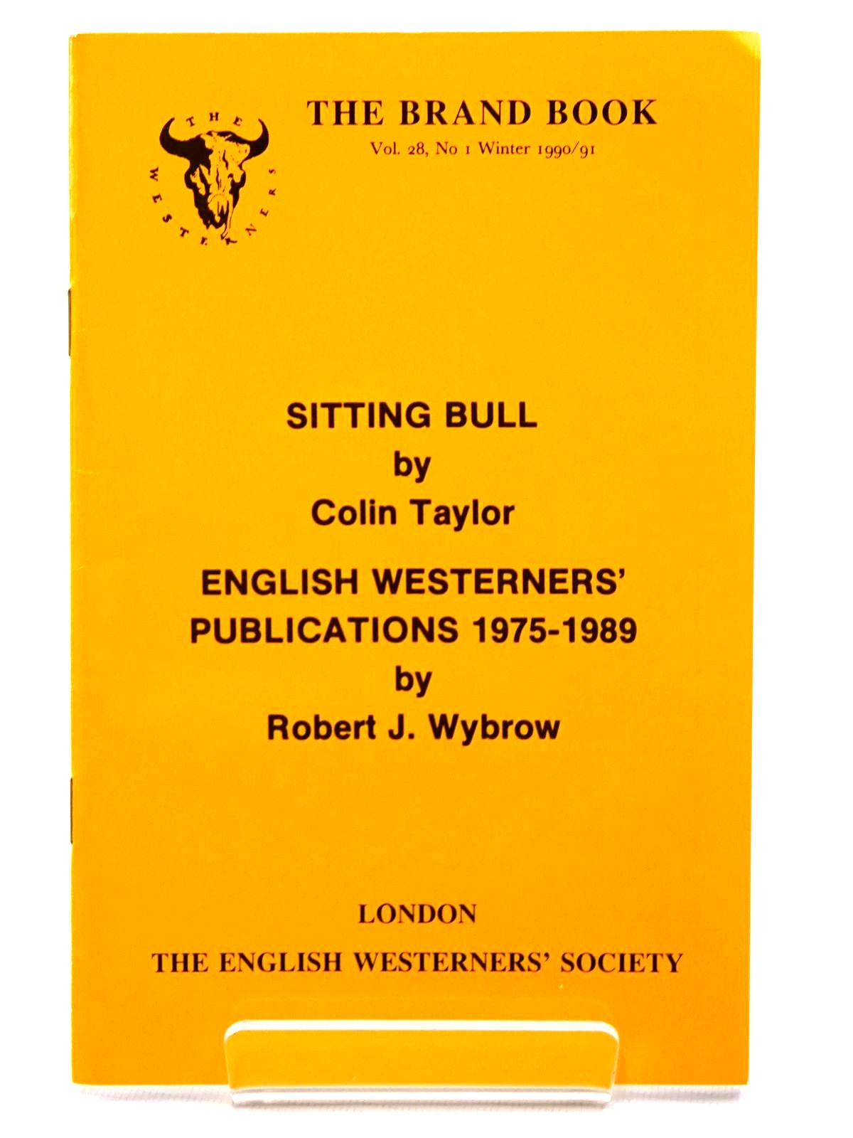 Photo of SITTING BULL written by Taylor, Colin Wybrow, Robert J. published by The English Westerners' Society (STOCK CODE: 2124538)  for sale by Stella & Rose's Books
