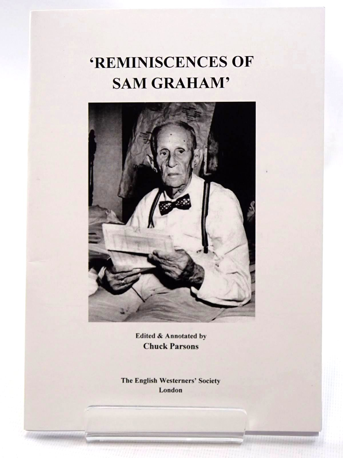 Photo of 'REMINISCENCES OF SAM GRAHAM' written by Parsons, Chuck published by The English Westerners' Society (STOCK CODE: 2124544)  for sale by Stella & Rose's Books