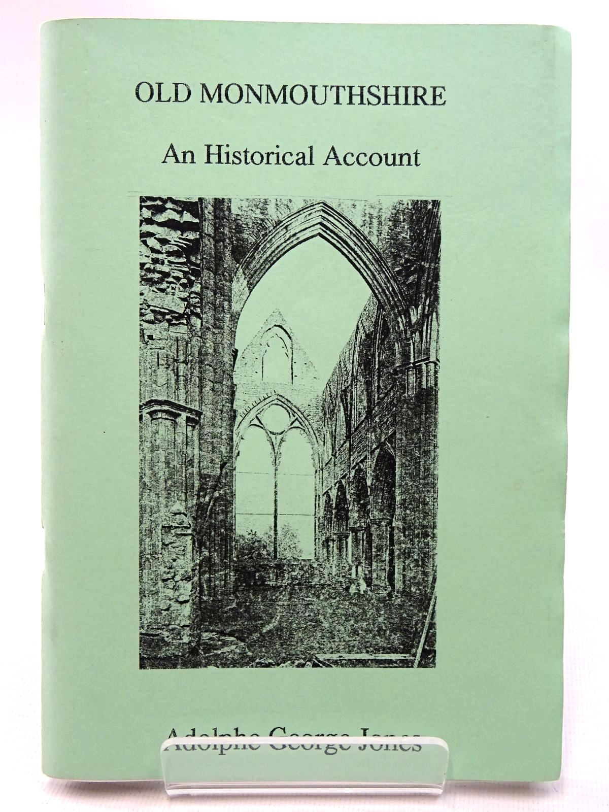 Photo of OLD MONMOUTHSHIRE AN HISTORICAL ACCOUNT written by Jones, Adolphe George published by Oakmagic Publications (STOCK CODE: 2124659)  for sale by Stella & Rose's Books