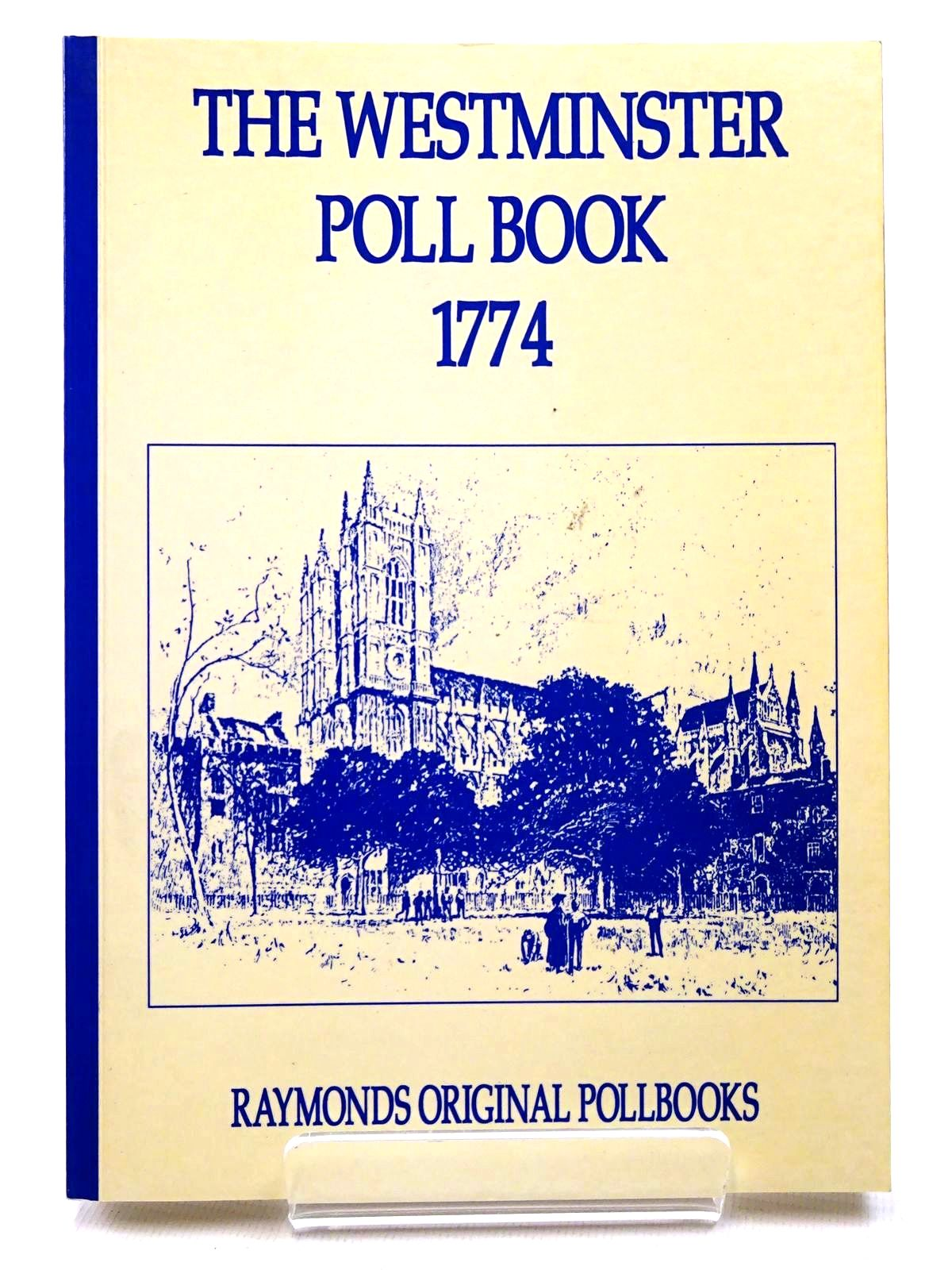 Photo of THE WESTMINSTER POLL BOOK 1774 published by S.A. & M.J. Raymond (STOCK CODE: 2124661)  for sale by Stella & Rose's Books