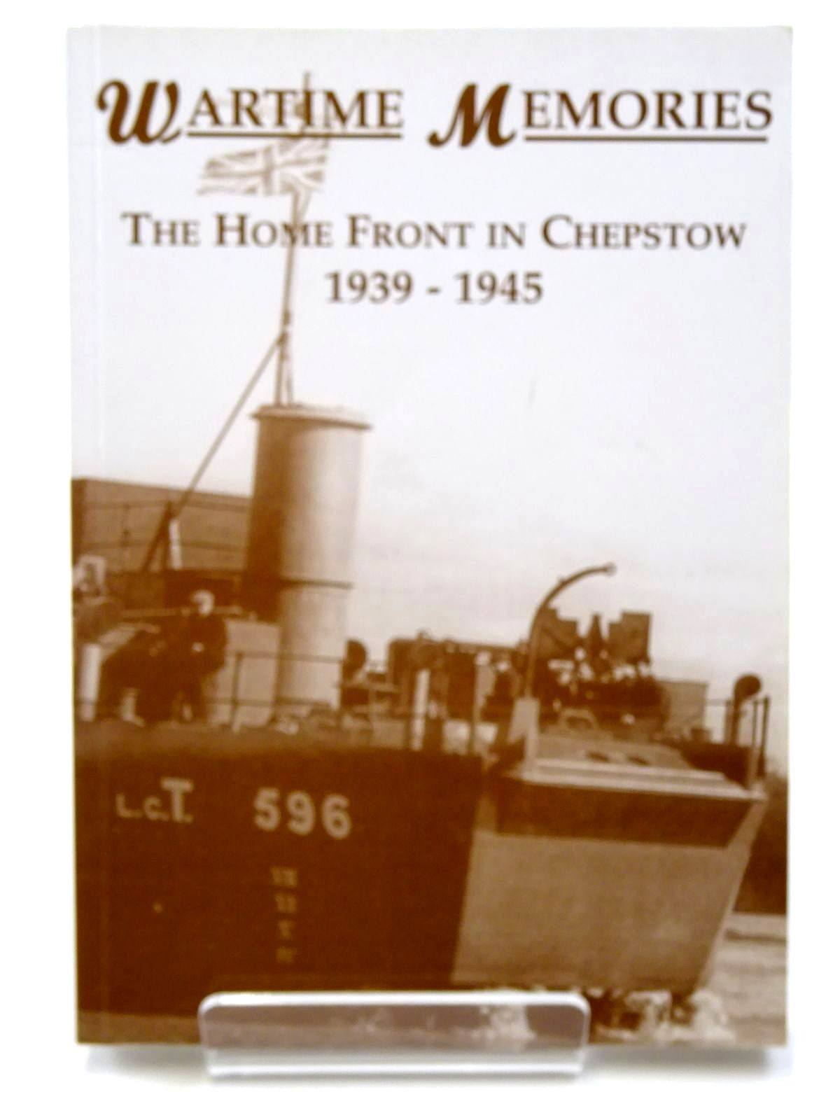 Photo of WARTIME MEMORIES: THE HOME FRONT IN CHEPSTOW 1939-1945 published by The Chepstow Society (STOCK CODE: 2124663)  for sale by Stella & Rose's Books