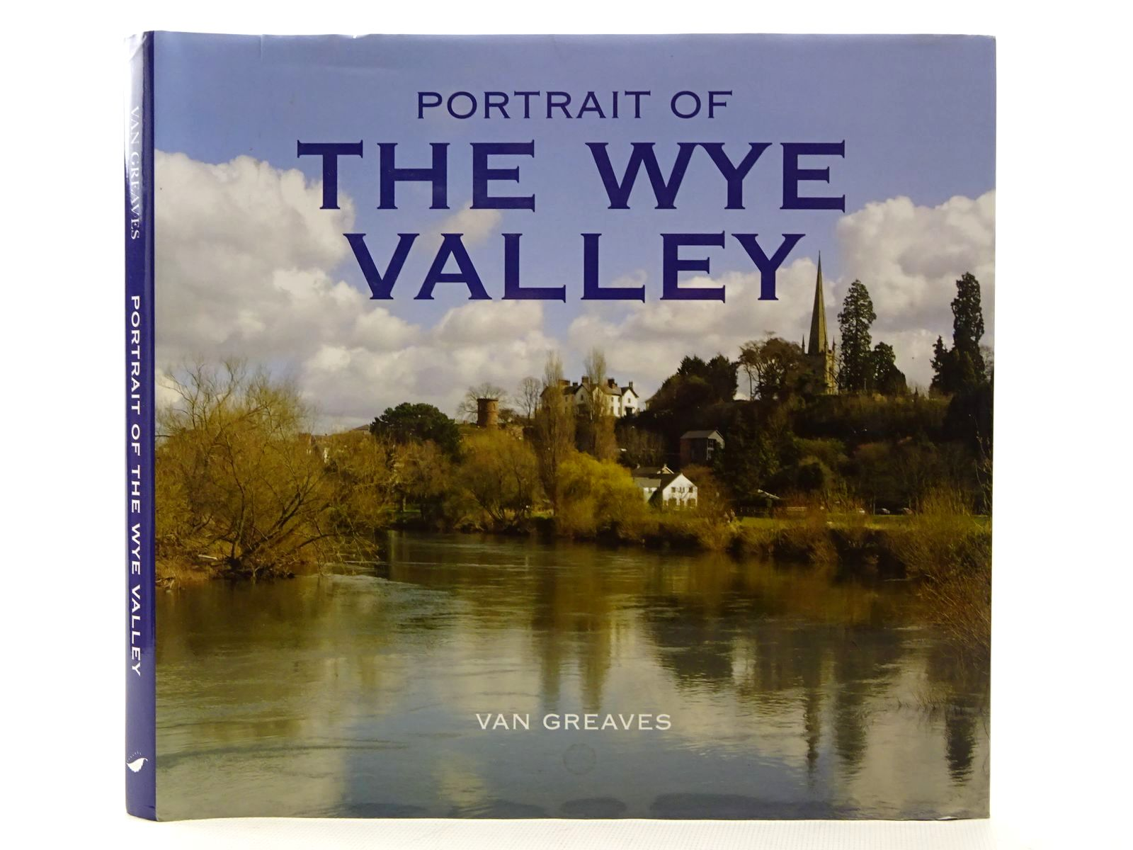 Photo of PORTRAIT OF THE WYE VALLEY written by Greaves, Van published by Halsgrove (STOCK CODE: 2124667)  for sale by Stella & Rose's Books