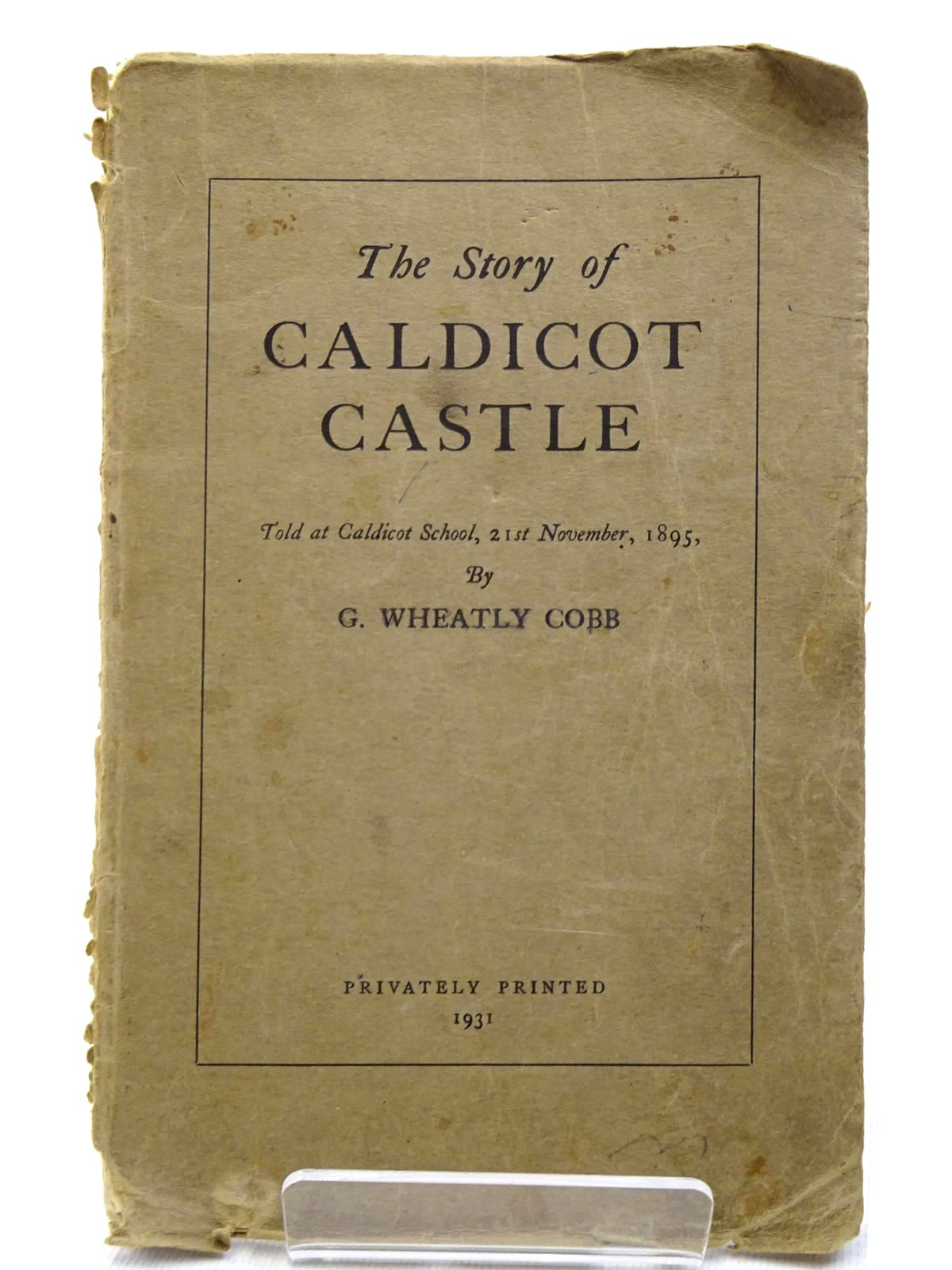 Photo of THE STORY OF CALDICOT CASTLE written by Cobb, G. Wheatly (STOCK CODE: 2124679)  for sale by Stella & Rose's Books