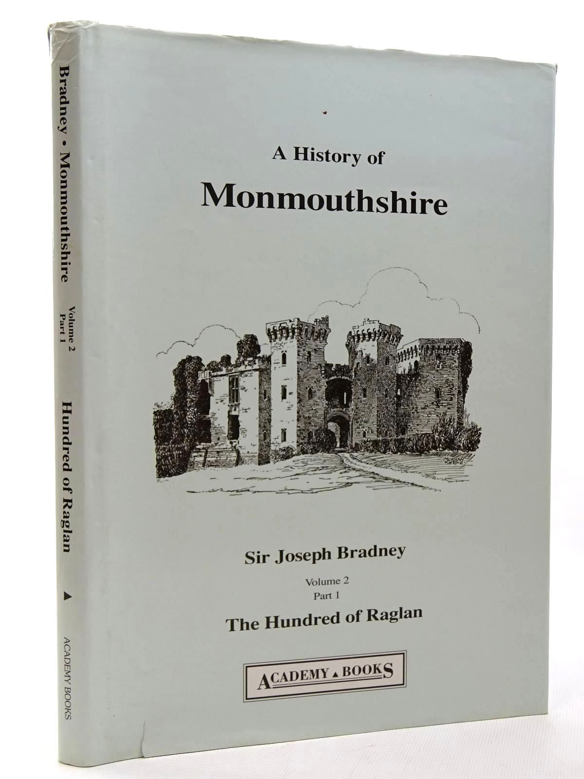 Photo of A HISTORY OF MONMOUTHSHIRE THE HUNDRED OF RAGLAN written by Bradney, Joseph published by Academy Books (STOCK CODE: 2124690)  for sale by Stella & Rose's Books