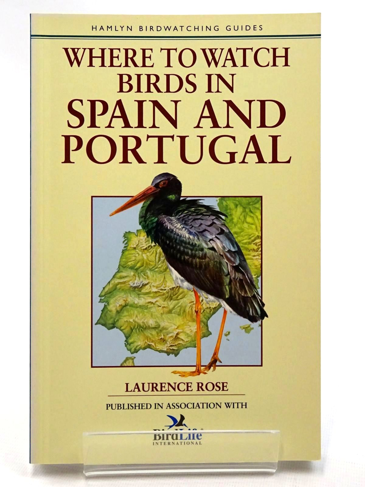 Photo of WHERE TO WATCH BIRDS IN SPAIN AND PORTUGAL written by Rose, Laurence published by Hamlyn (STOCK CODE: 2124769)  for sale by Stella & Rose's Books
