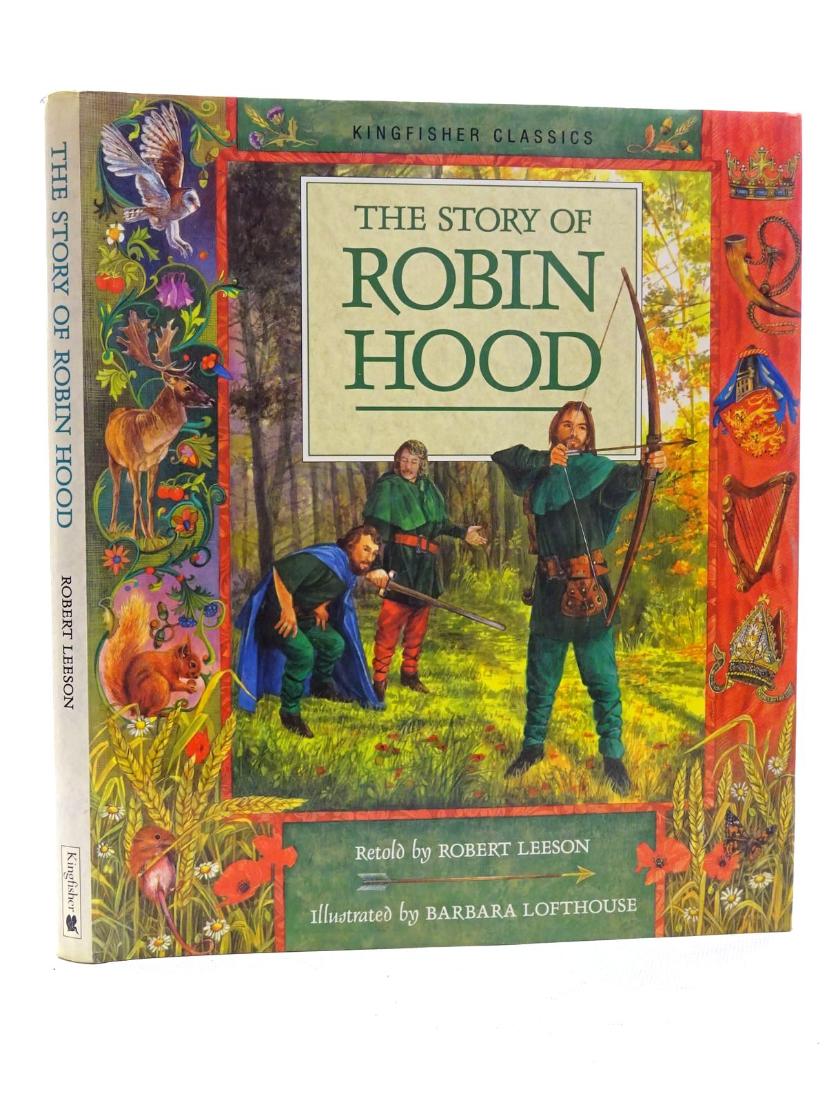 Photo of THE STORY OF ROBIN HOOD written by Leeson, Robert illustrated by Lofthouse, Barbara published by Kingfisher (STOCK CODE: 2125226)  for sale by Stella & Rose's Books