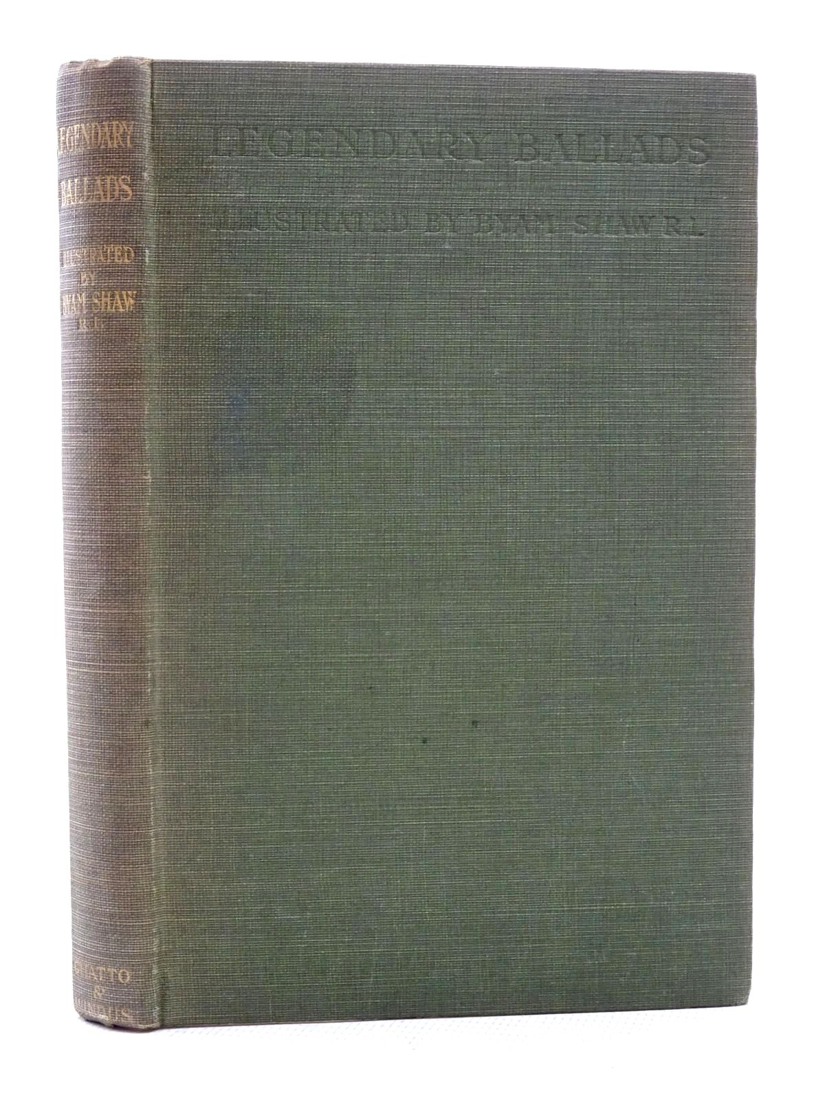 Photo of LEGENDARY BALLADS written by Sidgwick, Frank illustrated by Shaw, Byam published by Chatto & Windus (STOCK CODE: 2125318)  for sale by Stella & Rose's Books