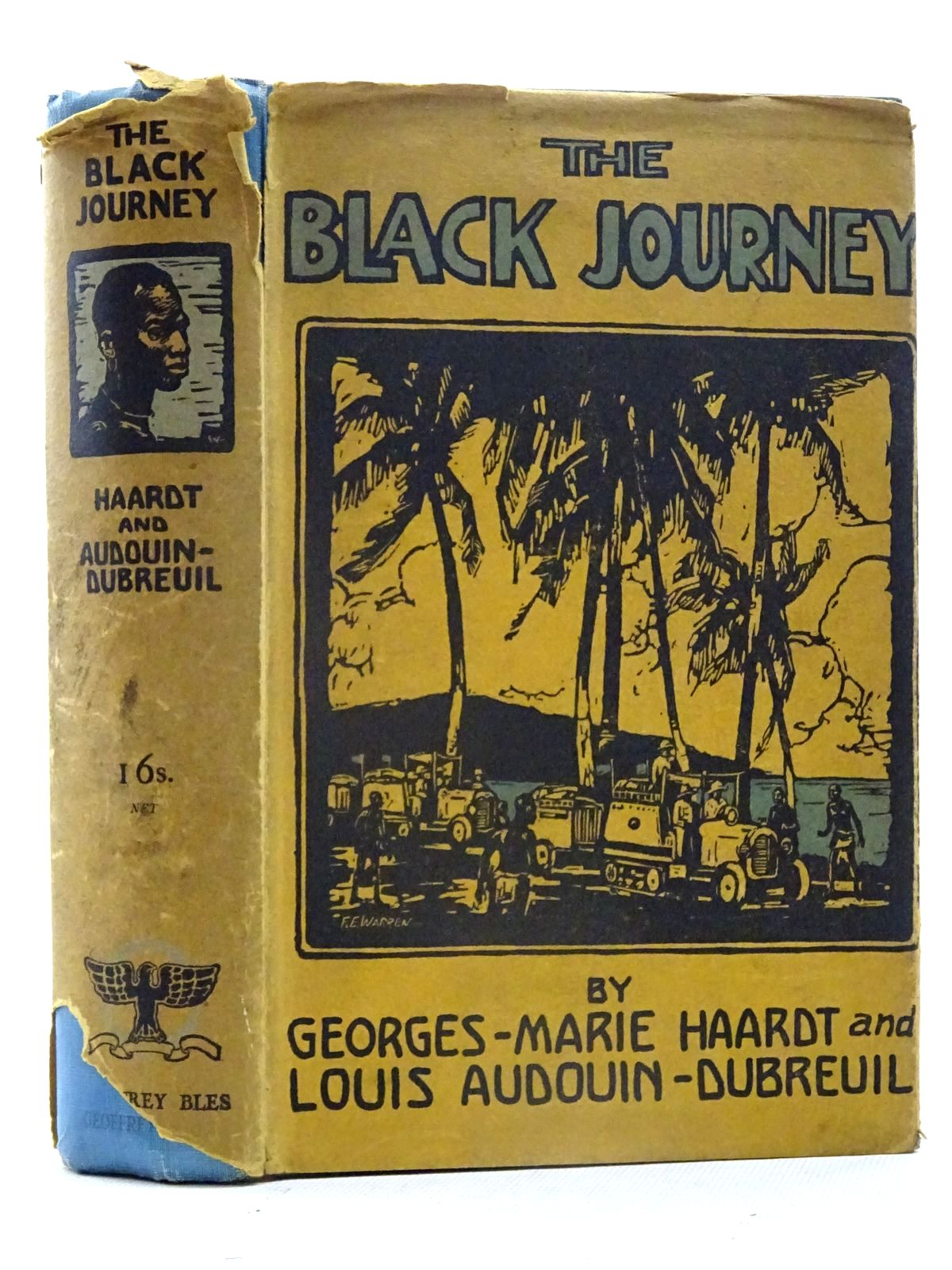 Photo of THE BLACK JOURNEY ACROSS CENTRAL AFRICA WITH THE CITROEN EXPEDITION written by Haardt, Georges Marie Audouin-Dubreuil, Louis published by Geoffrey Bles (STOCK CODE: 2125454)  for sale by Stella & Rose's Books