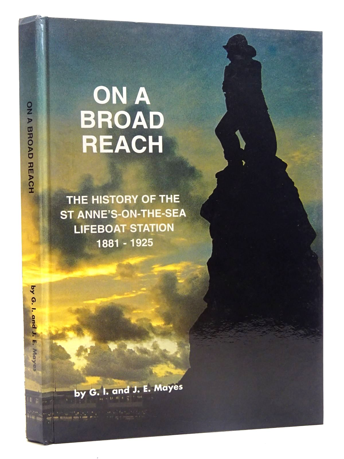 Photo of ON A BROAD REACH THE HISTORY OF THE ST ANNE'S-ON-THE-SEA LIFEBOAT STATION 1881 - 1925- Stock Number: 2125464