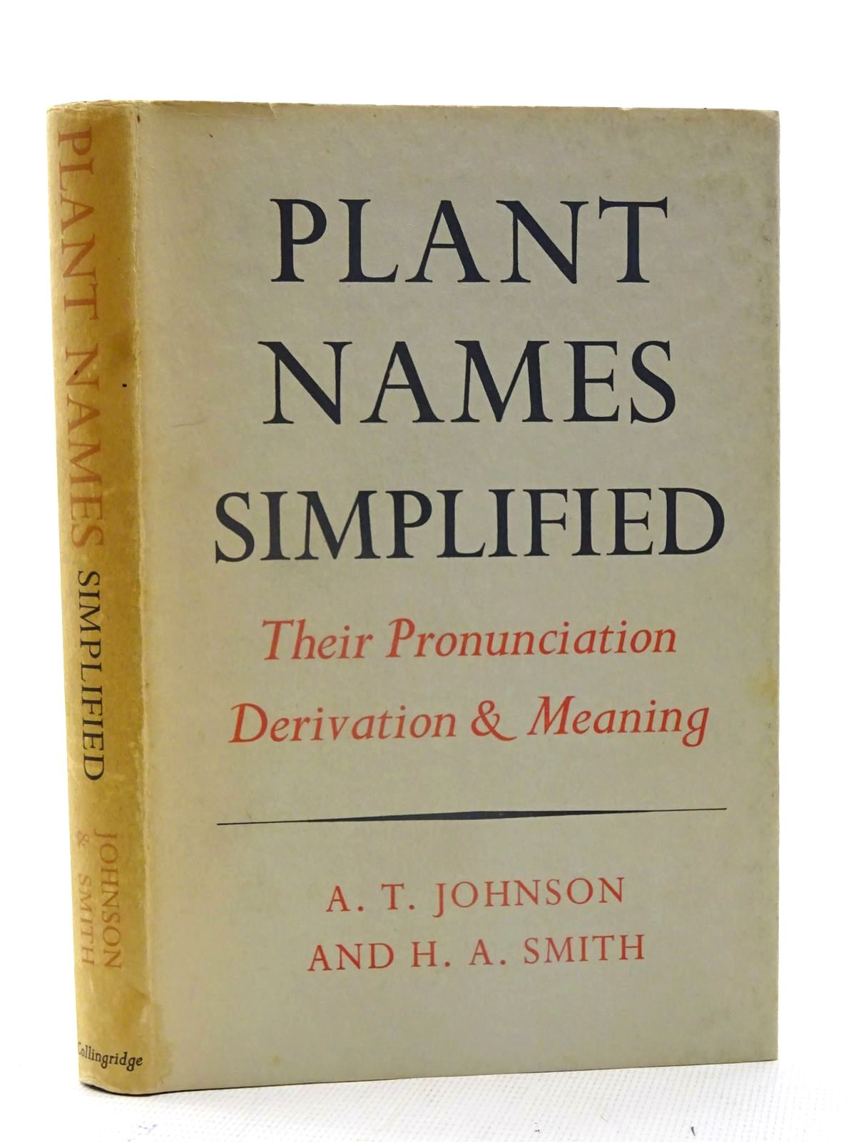 Photo of PLANT NAMES SIMPLIFIED written by Johnson, A.T. Smith, H.A. published by W.H. & L. Collingridge (STOCK CODE: 2125512)  for sale by Stella & Rose's Books
