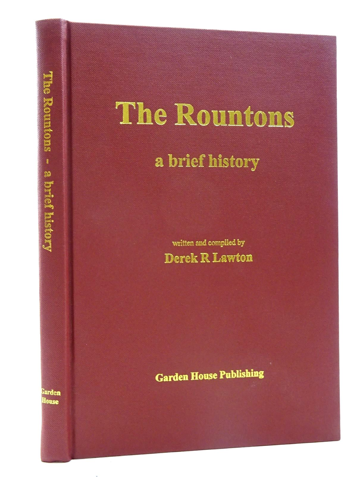 Photo of THE ROUNTONS A BRIEF HISTORY written by Lawton, Derek R. published by Garden House Publishing (STOCK CODE: 2125749)  for sale by Stella & Rose's Books
