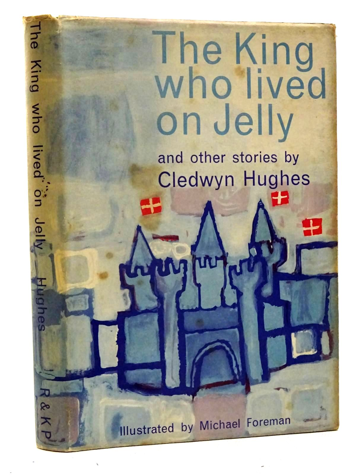 Photo of THE KING WHO LIVED ON JELLY AND OTHER STORIES written by Hughes, Cledwyn illustrated by Foreman, Michael published by Routledge & Kegan Paul (STOCK CODE: 2125751)  for sale by Stella & Rose's Books