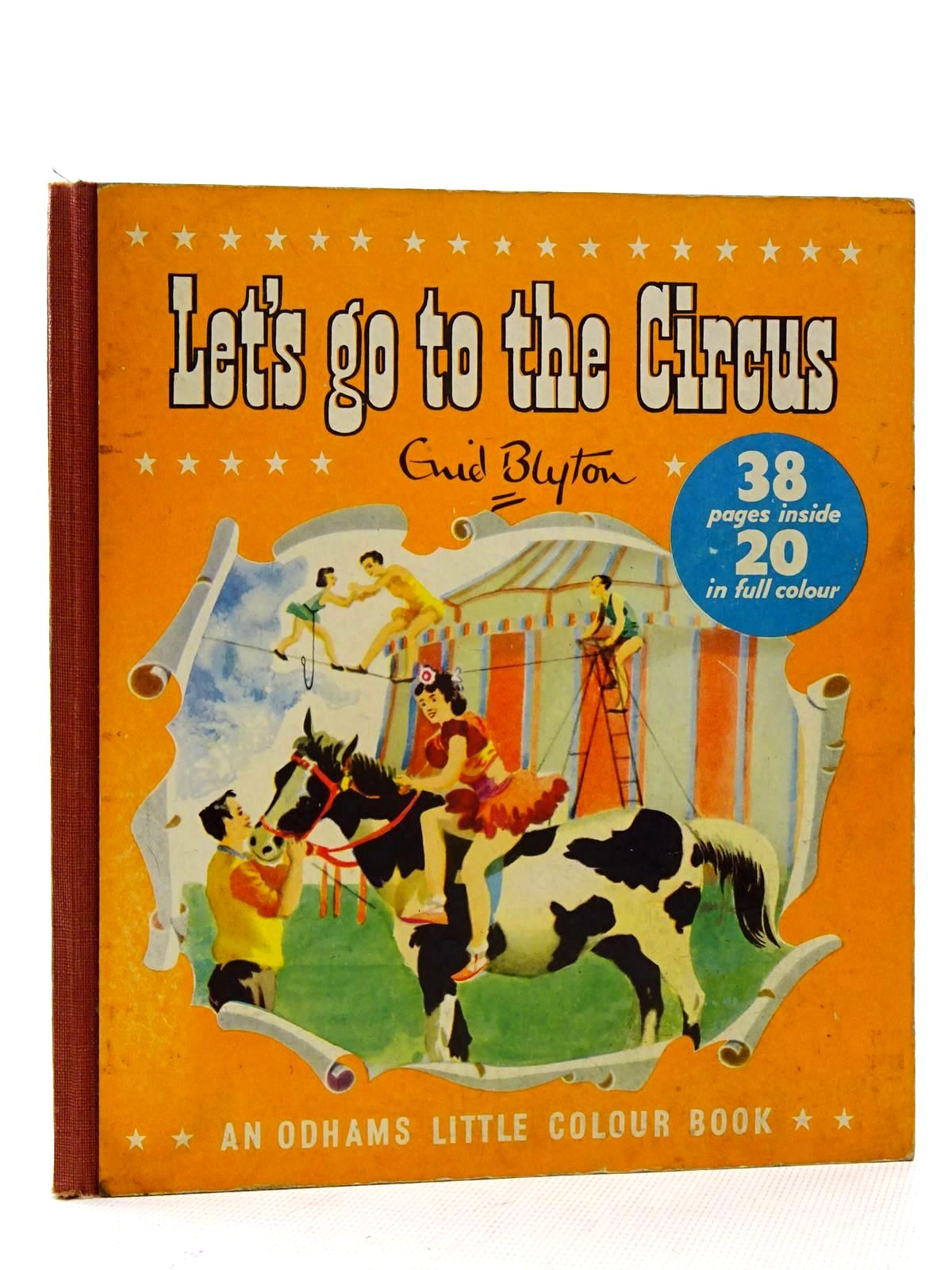 Photo of LET'S GO TO THE CIRCUS written by Blyton, Enid illustrated by Nickless, Will published by Odhams Press Limited (STOCK CODE: 2125809)  for sale by Stella & Rose's Books