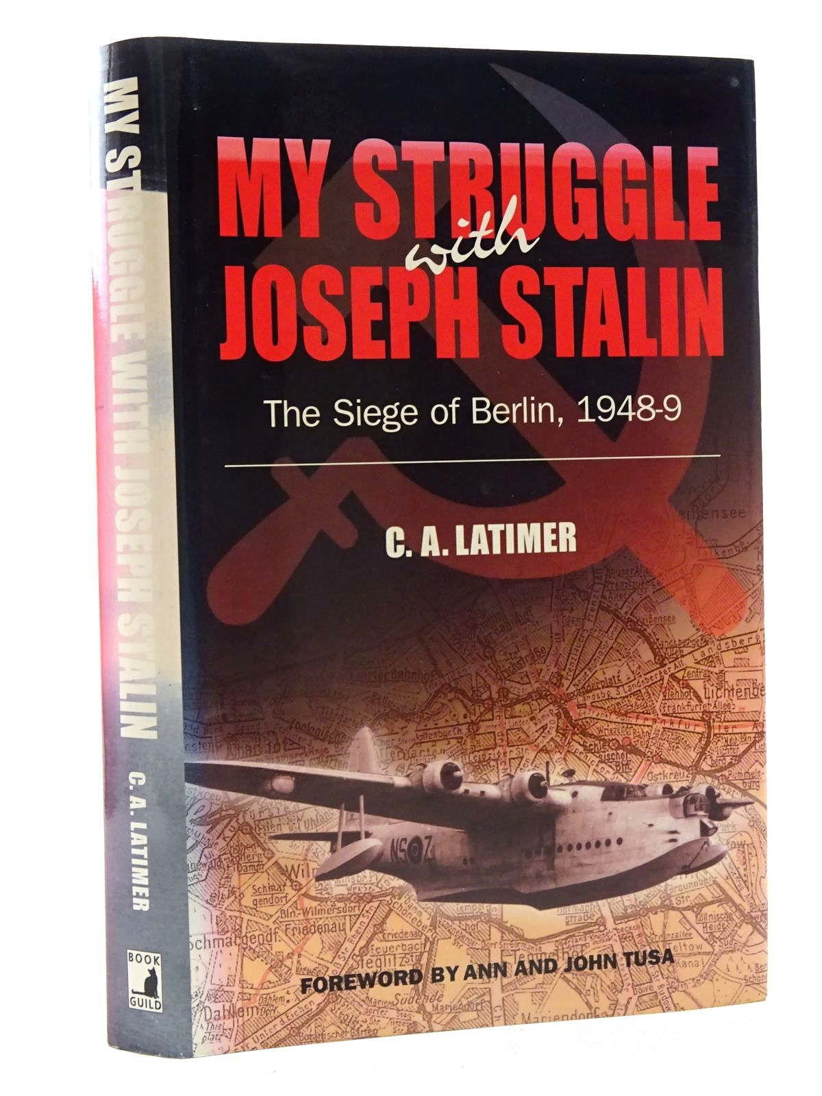 Photo of MY STRUGGLE WITH JOSEPH STALIN THE SIEGE OF BERLIN, 1948-9- Stock Number: 2125815