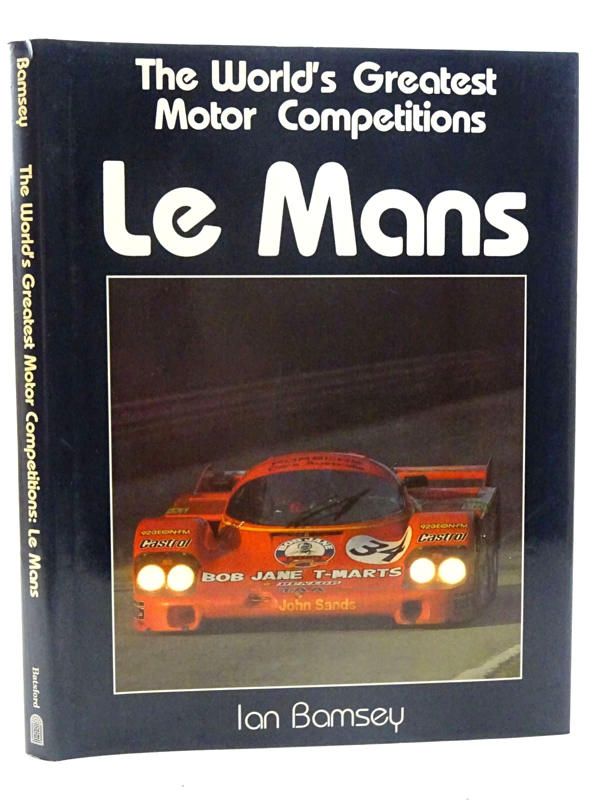Photo of THE WORLD'S GREATEST MOTOR COMPETITIONS LE MANS written by Bamsey, Ian published by B.T. Batsford (STOCK CODE: 2125860)  for sale by Stella & Rose's Books