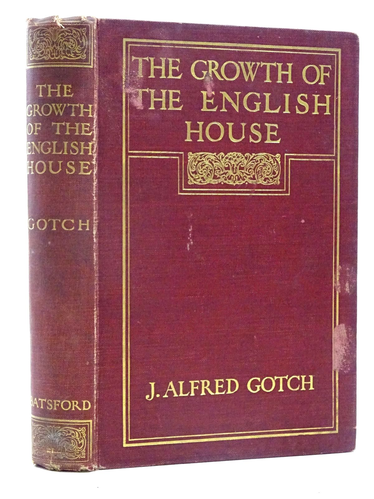 Photo of THE GROWTH OF THE ENGLISH HOUSE written by Gotch, J. Alfred published by B.T. Batsford (STOCK CODE: 2125931)  for sale by Stella & Rose's Books