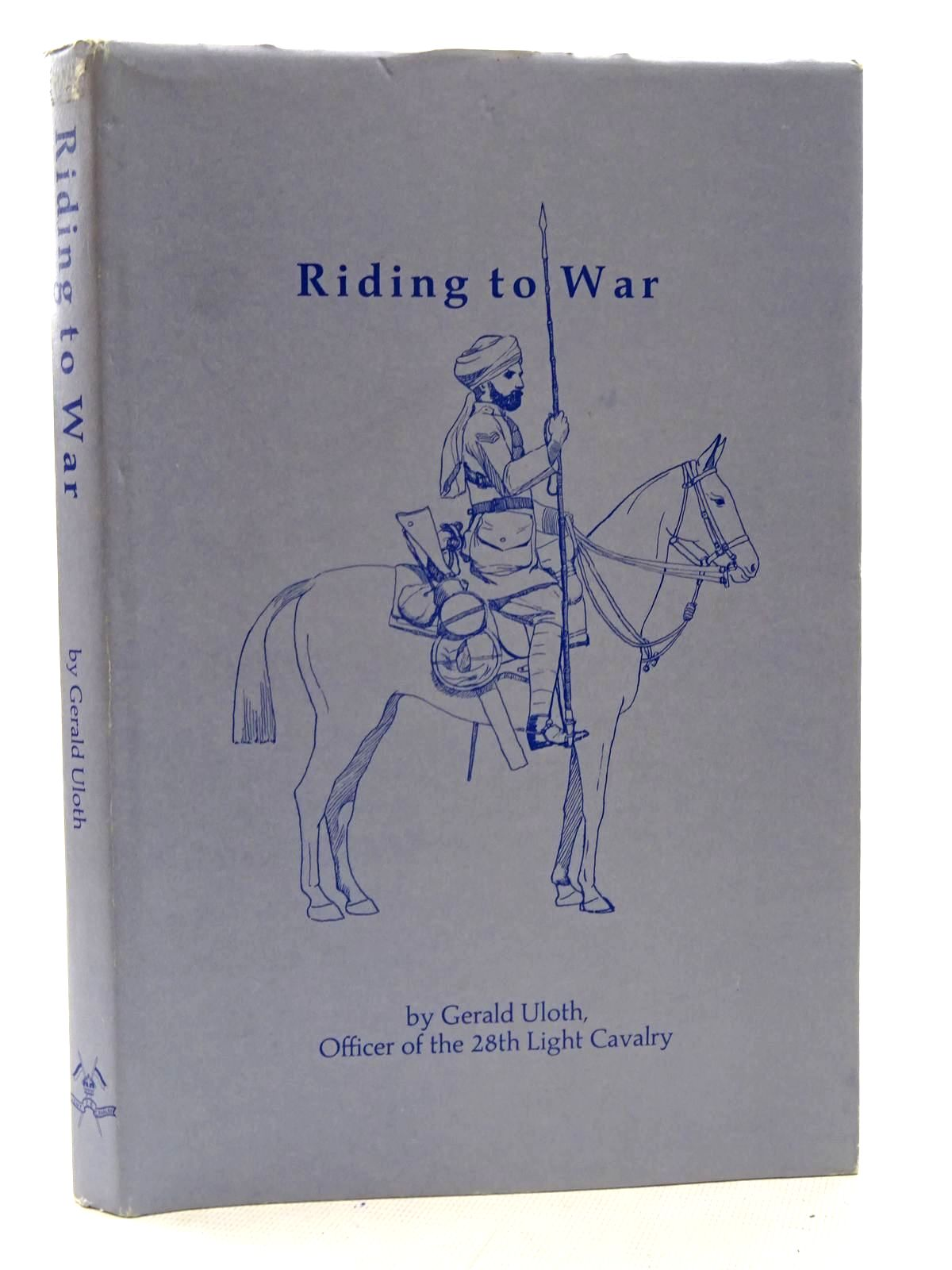 Photo of RIDING TO WAR written by Uloth, Gerald published by Monks (STOCK CODE: 2125943)  for sale by Stella & Rose's Books