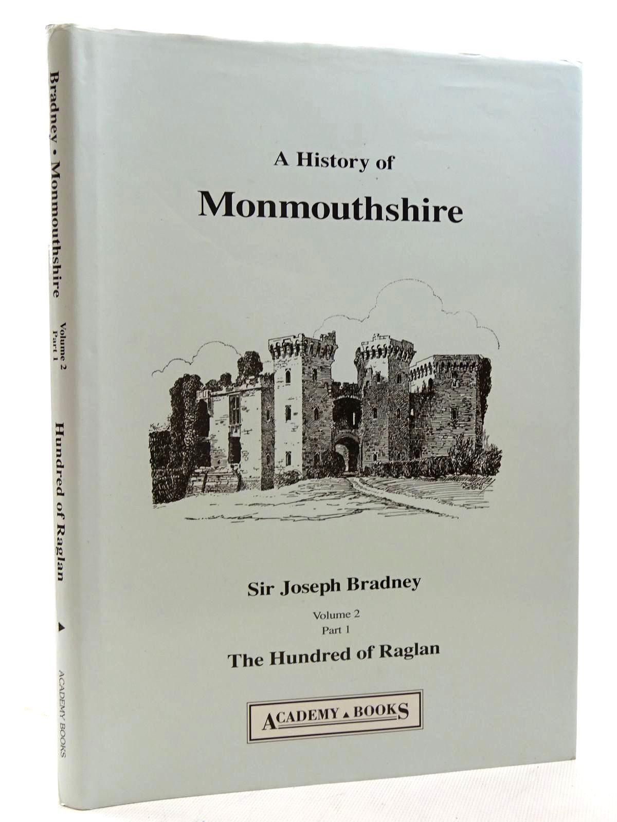 Photo of A HISTORY OF MONMOUTHSHIRE THE HUNDRED OF RAGLAN written by Bradney, Joseph published by Academy Books (STOCK CODE: 2125946)  for sale by Stella & Rose's Books