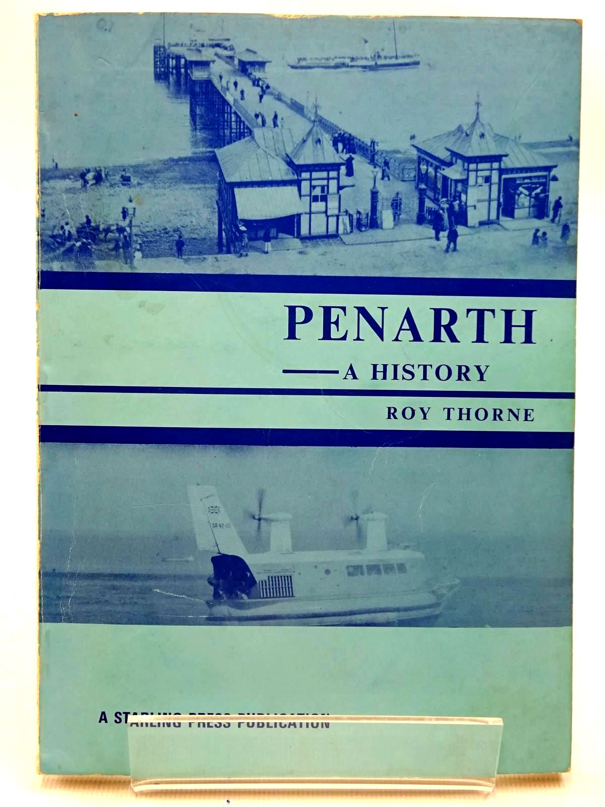 Photo of PENARTH A HISTORY written by Thorne, Roy published by The Starling Press (STOCK CODE: 2126188)  for sale by Stella & Rose's Books