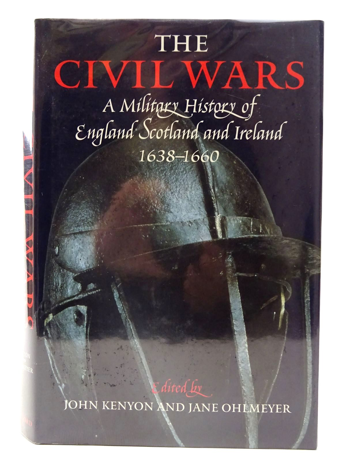 Photo of THE CIVIL WARS A MILITARY HISTORY OF ENGLAND, SCOTLAND, AND IRELAND 1638-1660 written by Kenyon, John<br />Ohlmeyer, Jane published by Oxford University Press (STOCK CODE: 2126201)  for sale by Stella & Rose's Books