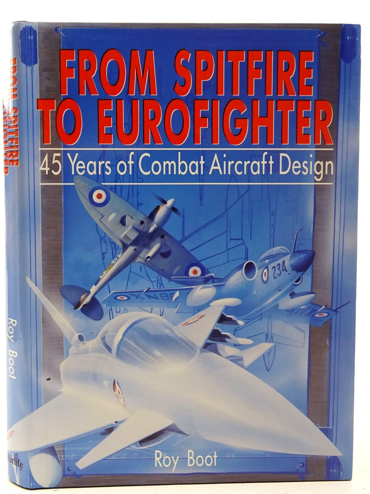 Photo of FROM SPITFIRE TO EUROFIGHTER written by Boot, Roy published by Airlife (STOCK CODE: 2126305)  for sale by Stella & Rose's Books