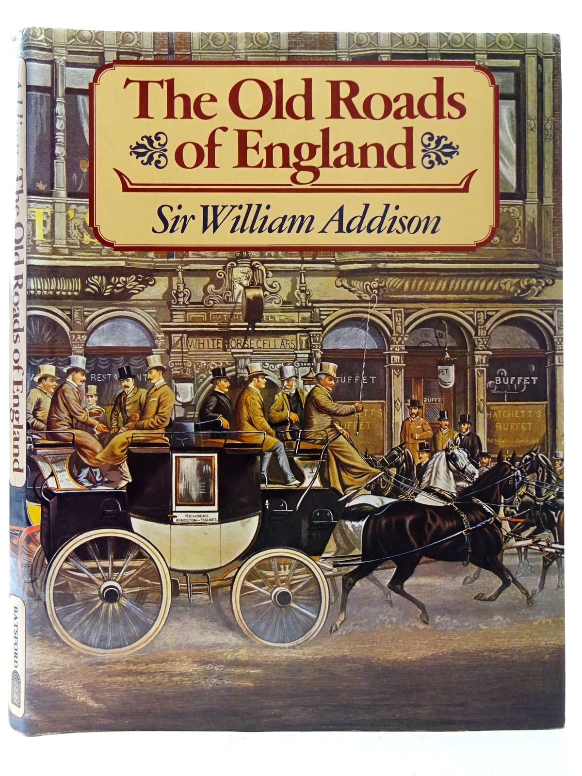 Photo of THE OLD ROADS OF ENGLAND written by Addison, William published by B.T. Batsford Ltd. (STOCK CODE: 2126346)  for sale by Stella & Rose's Books