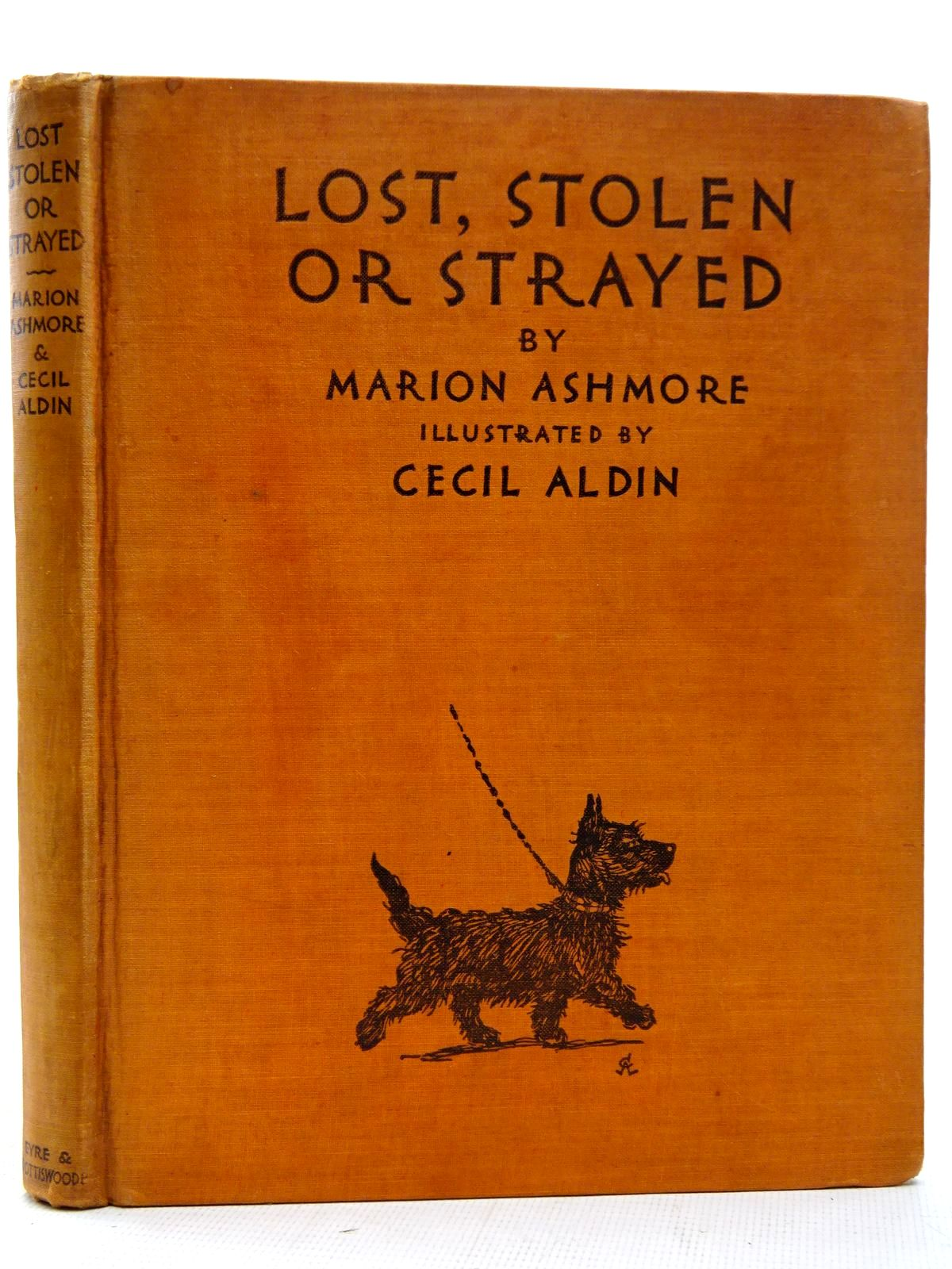 Photo of LOST, STOLEN OR STRAYED written by Ashmore, Marion illustrated by Aldin, Cecil published by Eyre & Spottiswoode (STOCK CODE: 2126373)  for sale by Stella & Rose's Books