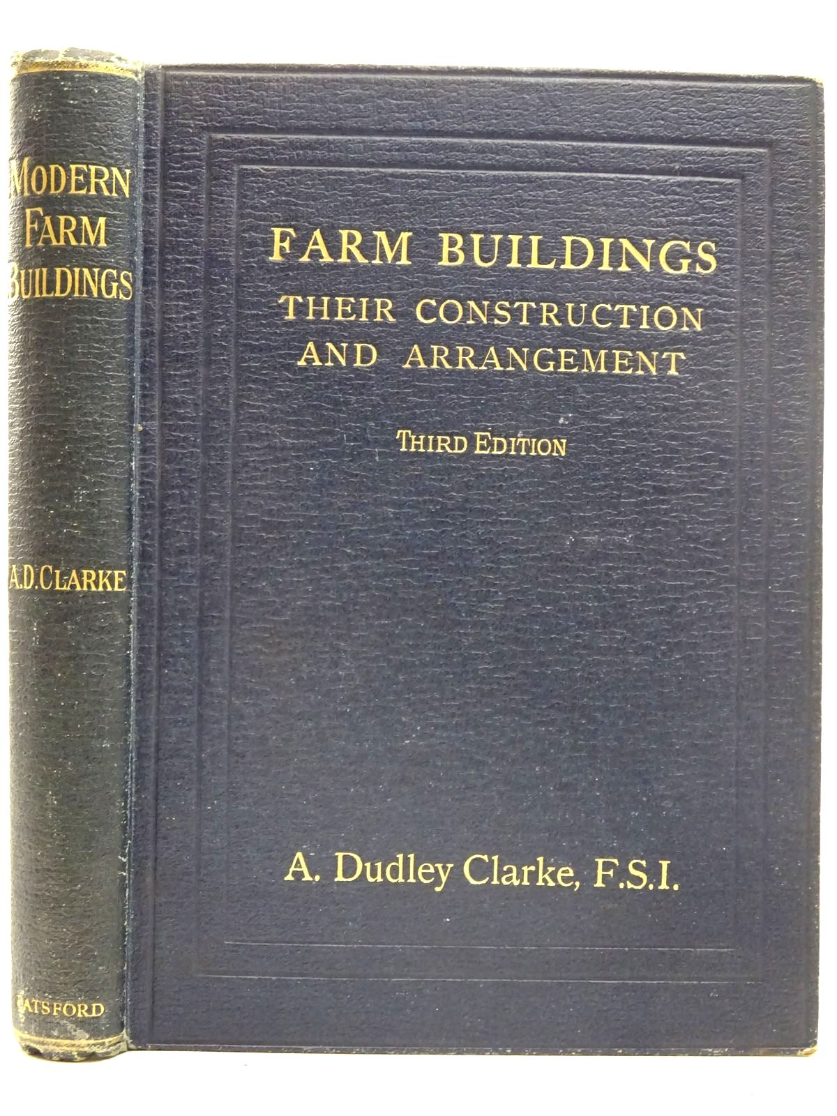Photo of MODERN FARM BUILDINGS written by Clarke, A. Dudley published by B.T. Batsford (STOCK CODE: 2126551)  for sale by Stella & Rose's Books