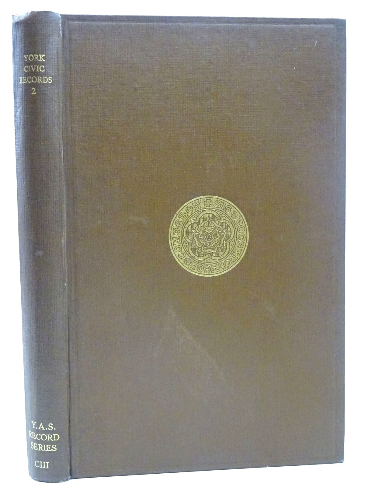 Photo of YORK CIVIC RECORDS VOL. II written by Raine, Angelo published by Yorkshire Archaeological Society (STOCK CODE: 2126558)  for sale by Stella & Rose's Books