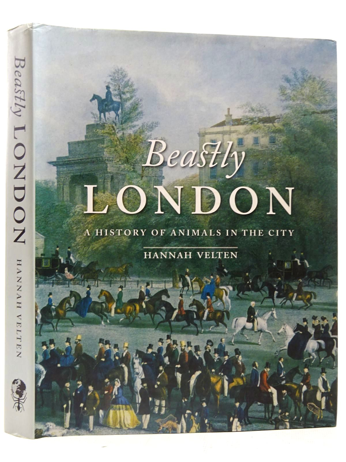 Photo of BEASTLY LONDON A HISTORY OF ANIMALS IN THE CITY written by Velten, Hannah published by Reaktion Books (STOCK CODE: 2126617)  for sale by Stella & Rose's Books