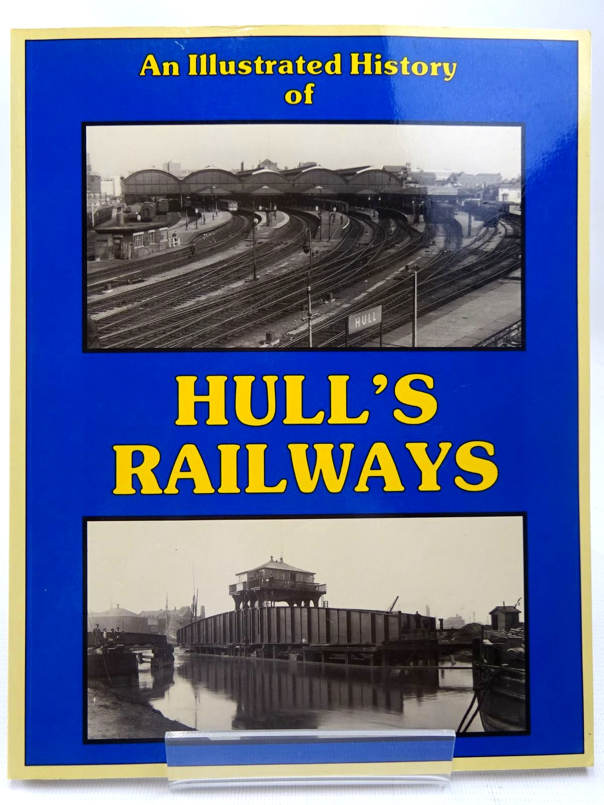 Photo of AN ILLUSTRATED HISTORY OF HULL'S RAILWAYS written by Nicholson, M. Yeadon, W.B. published by Irwell Press (STOCK CODE: 2126762)  for sale by Stella & Rose's Books