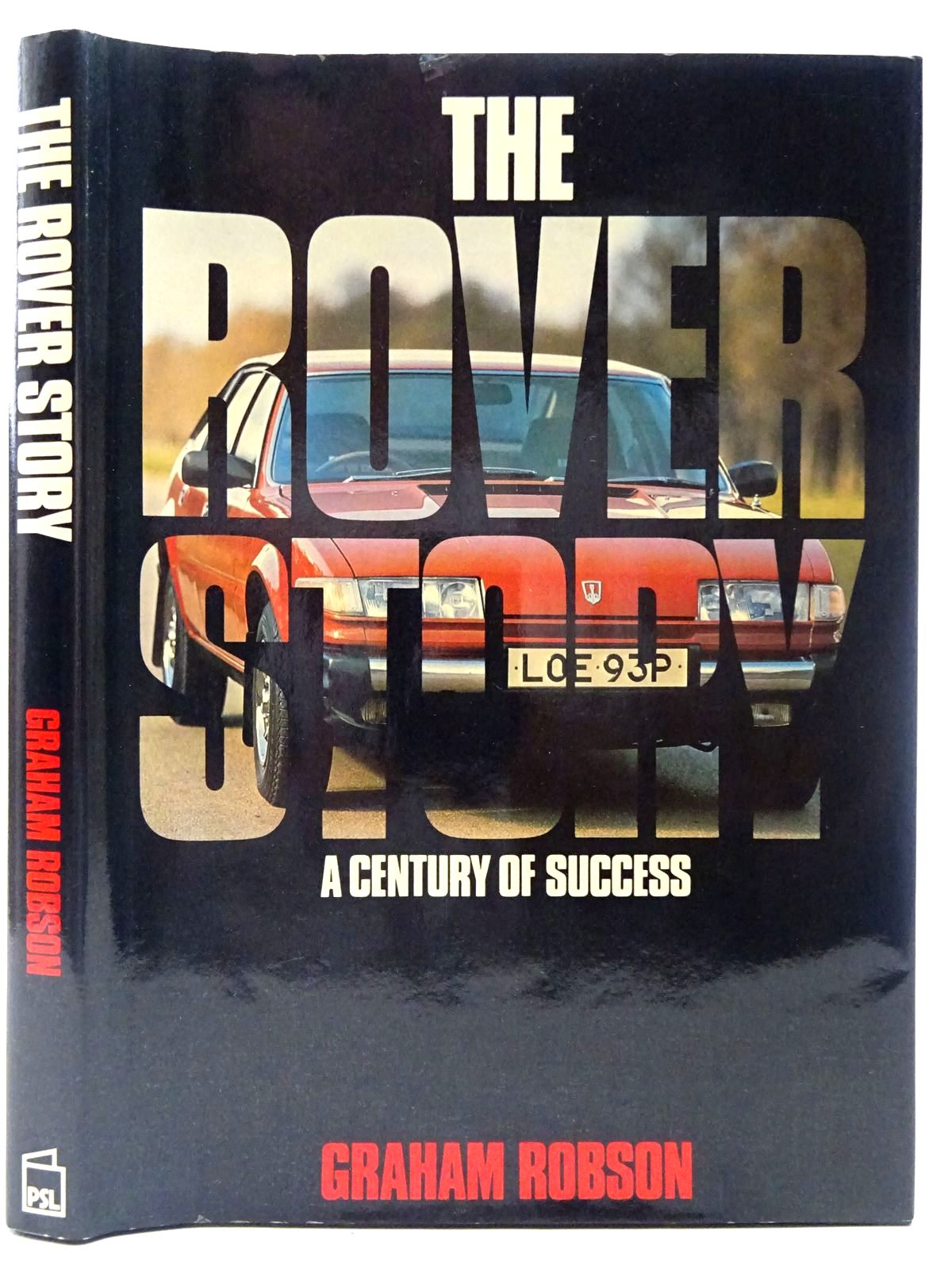 Photo of THE ROVER STORY A CENTURY OF SUCCESS written by Robson, Graham published by Patrick Stephens Limited (STOCK CODE: 2126855)  for sale by Stella & Rose's Books