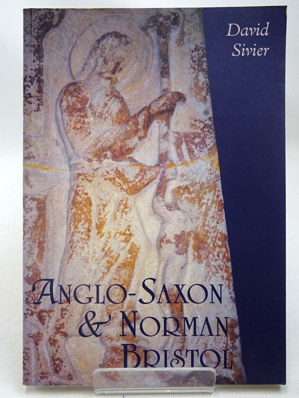 Photo of ANGLO-SAXON & NORMAN BRISTOL written by Sivier, David published by Tempus (STOCK CODE: 2127013)  for sale by Stella & Rose's Books