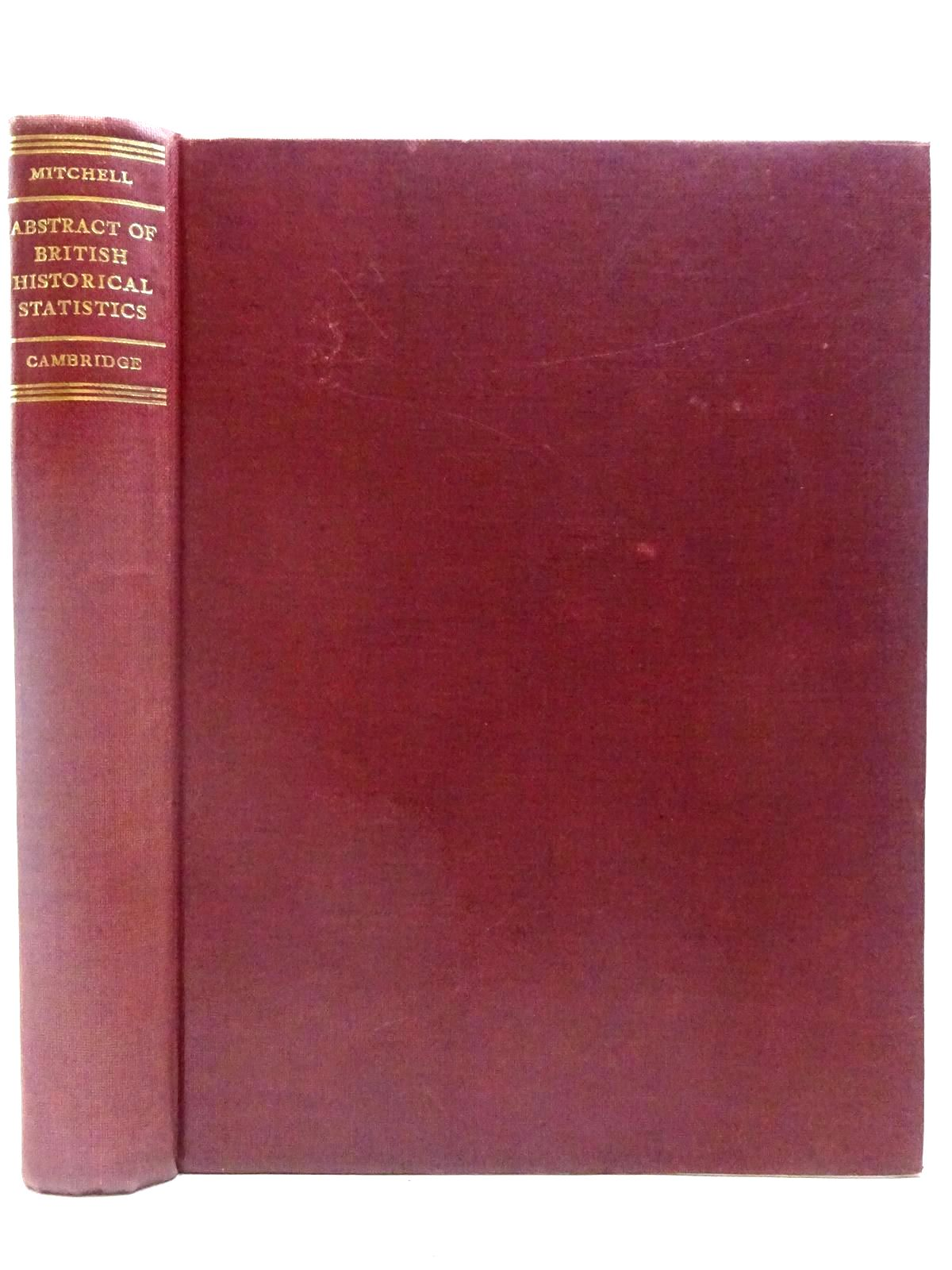 Photo of ABSTRACT OF BRITISH HISTORICAL STATISTICS written by Mitchell, B.R.<br />Deane, Phyllis published by Cambridge University Press (STOCK CODE: 2127052)  for sale by Stella & Rose's Books