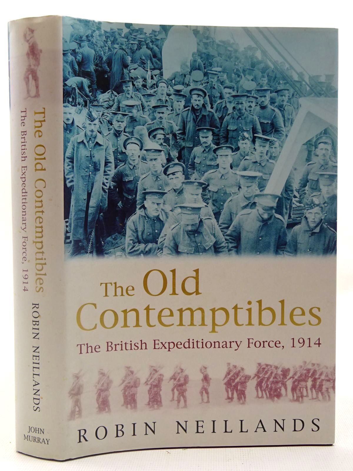 Photo of THE OLD CONTEMPTIBLES THE BRITISH EXPEDITIONARY FORCE, 1914 written by Neillands, Robin published by John Murray (STOCK CODE: 2127197)  for sale by Stella & Rose's Books