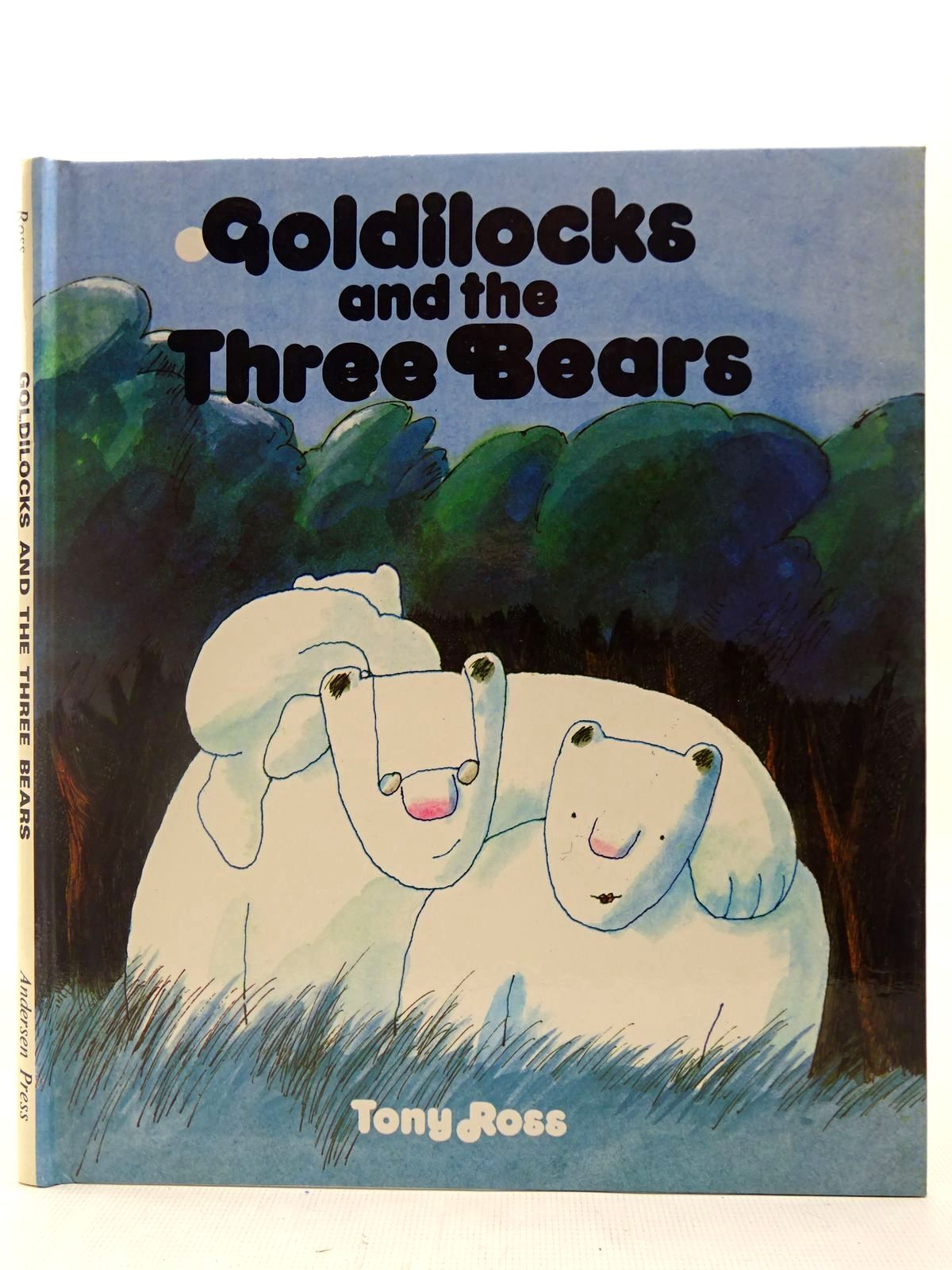 Photo of GOLDILOCKS AND THE THREE BEARS written by Ross, Tony illustrated by Ross, Tony published by Andersen Press (STOCK CODE: 2127297)  for sale by Stella & Rose's Books
