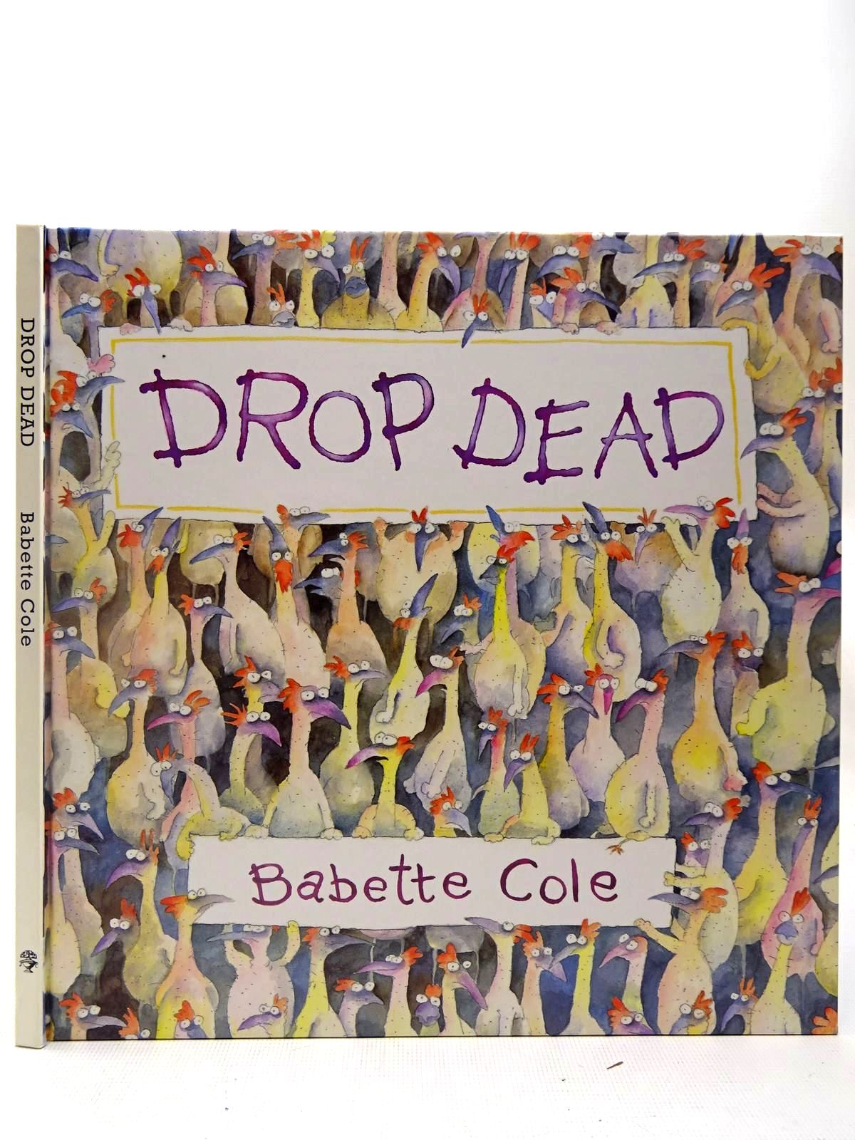Photo of DROP DEAD written by Cole, Babette illustrated by Cole, Babette published by Jonathan Cape (STOCK CODE: 2127319)  for sale by Stella & Rose's Books