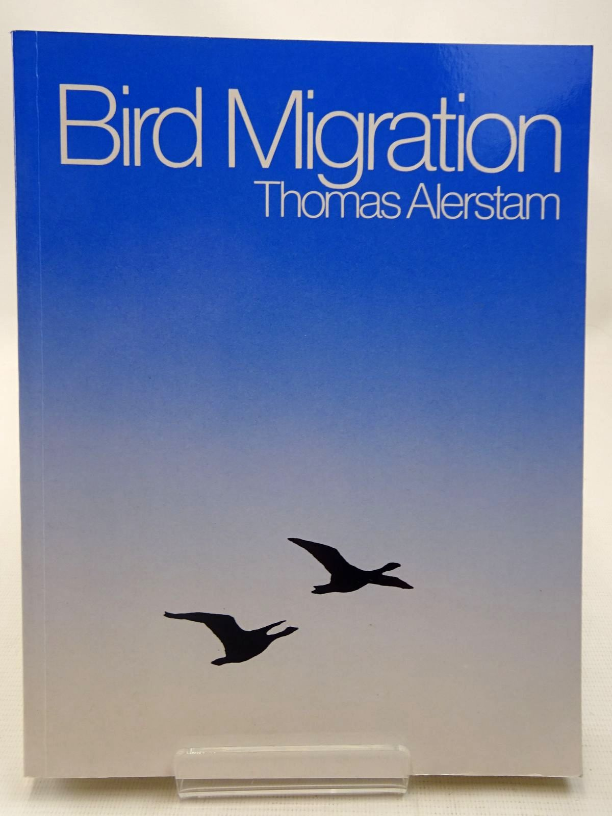 Photo of BIRD MIGRATION written by Alerstam, Thomas published by Cambridge University Press, Press Syndicate Of The University Of Cambridge (STOCK CODE: 2127535)  for sale by Stella & Rose's Books
