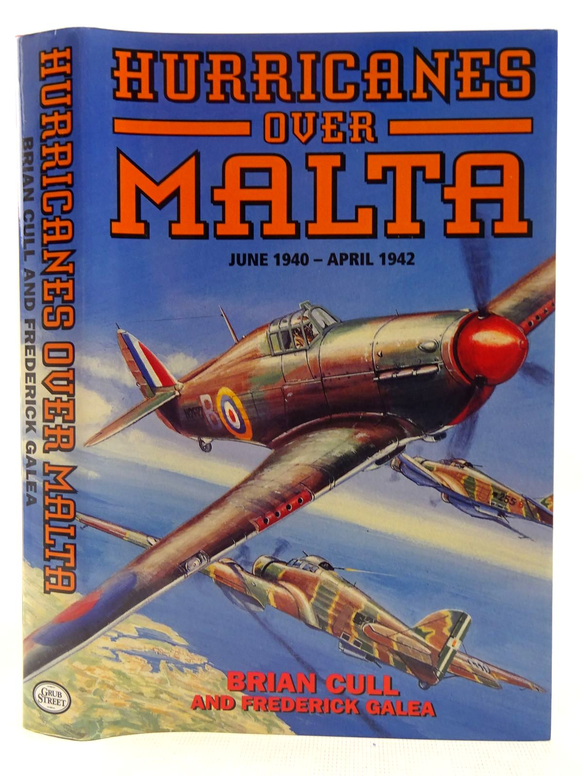 Photo of HURRICANES OVER MALTA JUNE 1940 - APRIL 1942 written by Cull, Brian<br />Galea, Frederick published by Grub Street (STOCK CODE: 2127559)  for sale by Stella & Rose's Books