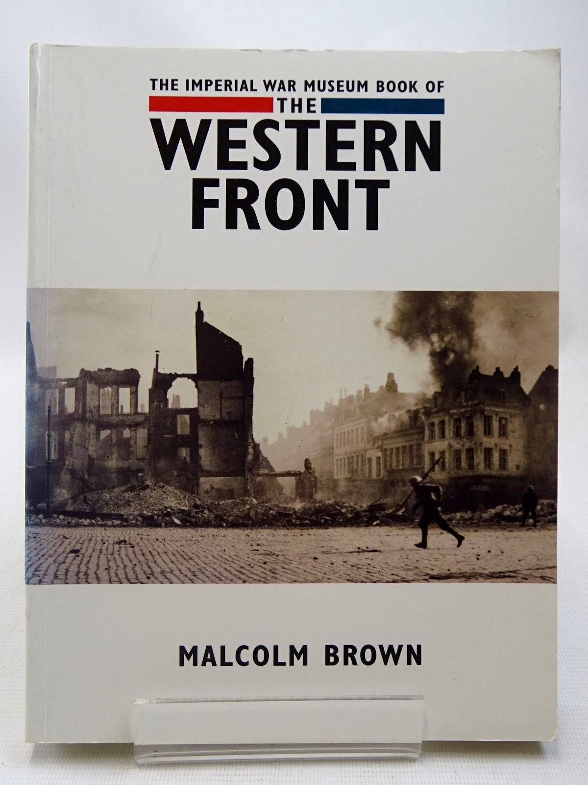 Photo of THE IMPERIAL WAR MUSEUM BOOK OF THE WESTERN FRONT written by Brown, Malcolm published by Sidgwick & Jackson (STOCK CODE: 2127650)  for sale by Stella & Rose's Books