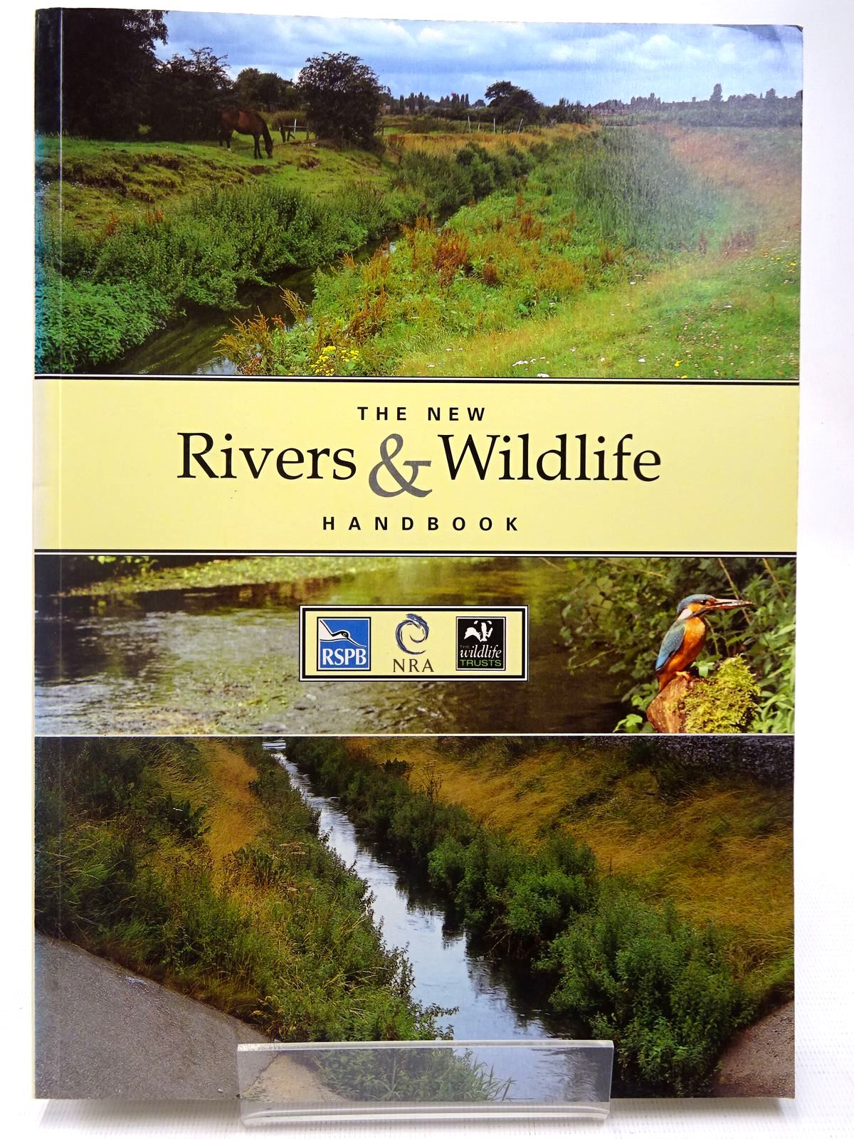 Photo of THE NEW RIVERS &amp; WILDLIFE HANDBOOK written by Ward, Diana<br />Holmes, Nigel<br />Jose, Paul published by RSPB (STOCK CODE: 2127822)  for sale by Stella & Rose's Books