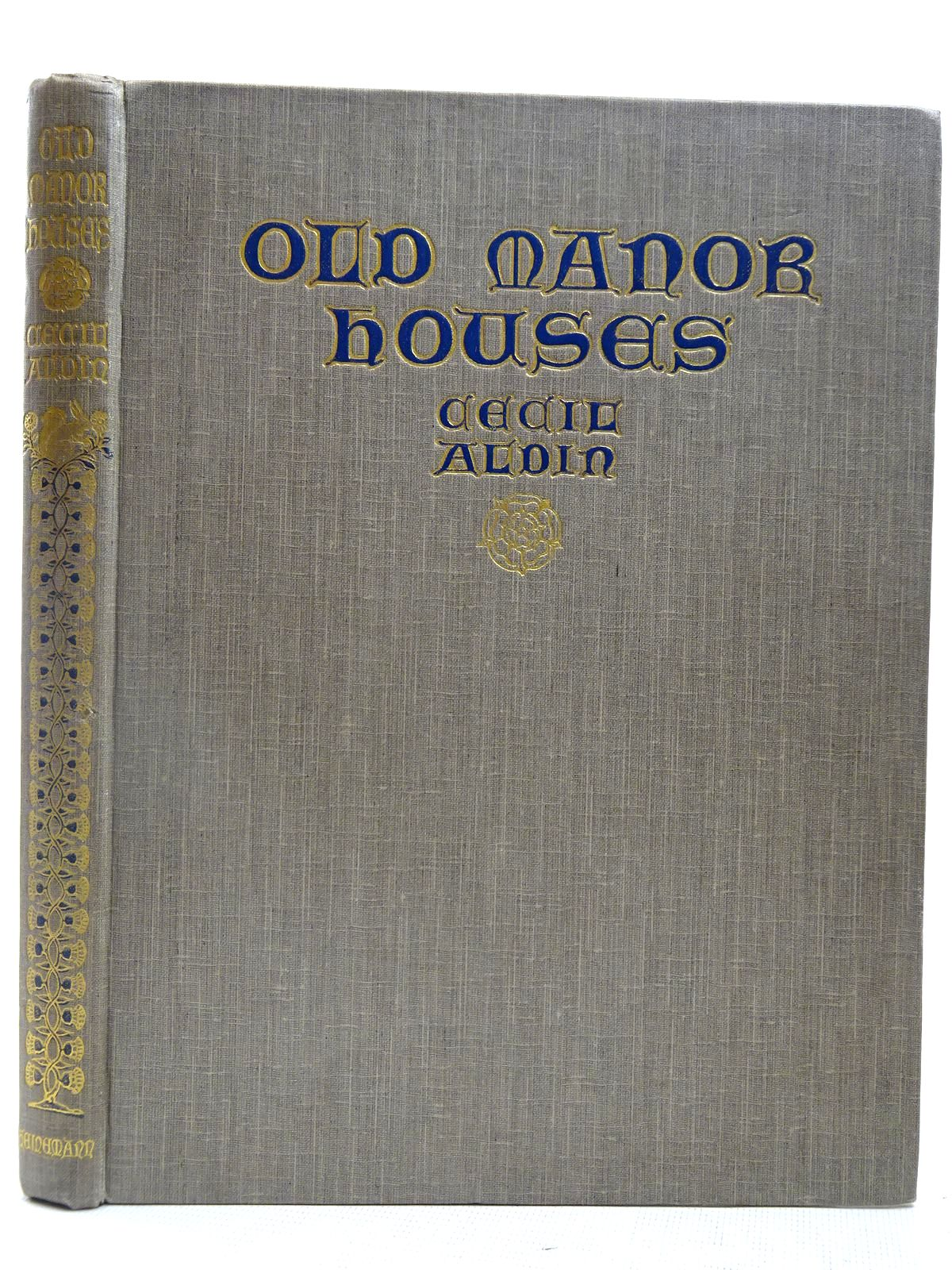 Photo of OLD MANOR HOUSES written by Aldin, Cecil illustrated by Aldin, Cecil published by William Heinemann Ltd. (STOCK CODE: 2127831)  for sale by Stella & Rose's Books