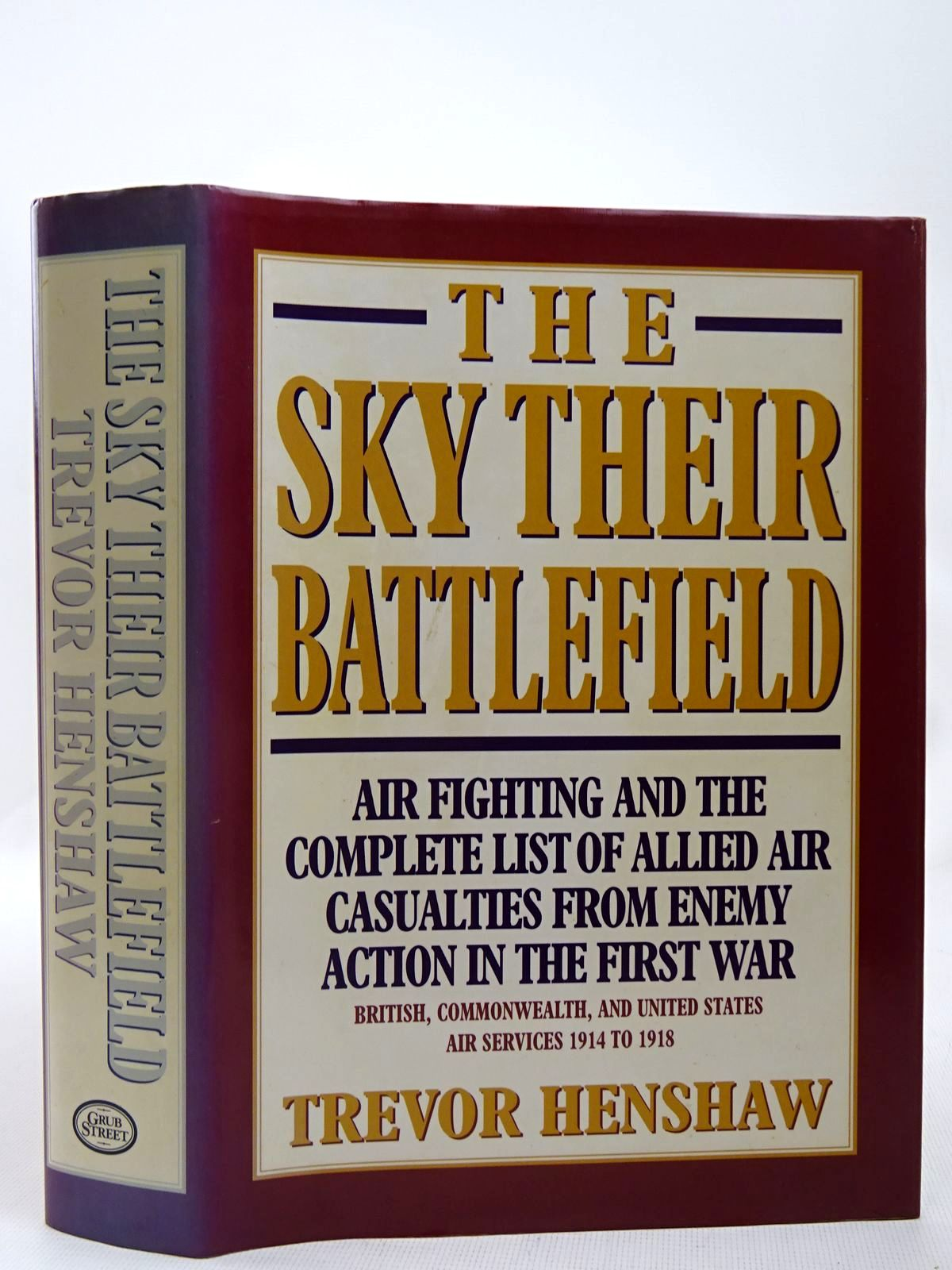 Photo of THE SKY THEIR BATTLEFIELD written by Henshaw, Trevor published by Grub Street (STOCK CODE: 2127889)  for sale by Stella & Rose's Books