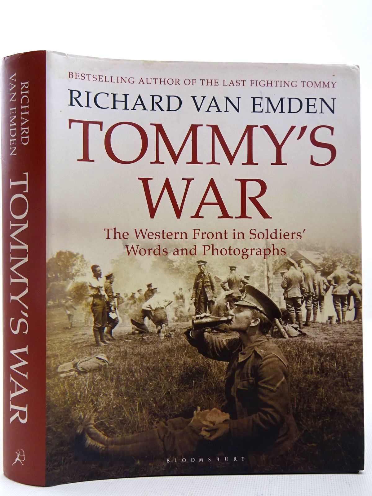 Photo of TOMMY'S WAR THE WESTERN FRONT IN SOLDIERS' WORDS AND PHOTOGRAPHS written by Van Emden, Richard published by Bloomsbury (STOCK CODE: 2127893)  for sale by Stella & Rose's Books