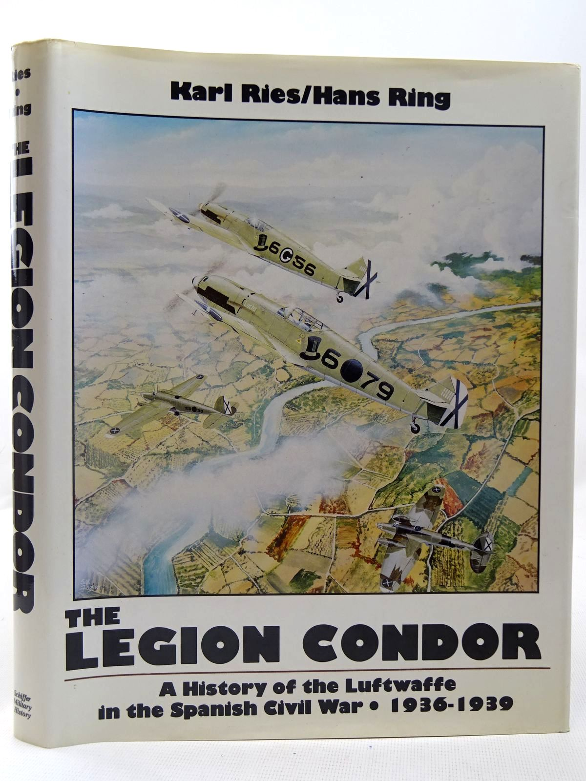 Photo of THE LEGION CONDOR: A HISTORY OF THE LUFTWAFFE IN THE SPAINISH CIVIL WAR 1936-1939 written by Ries, Karl<br />Ring, Hans published by Schiffer Military History (STOCK CODE: 2127935)  for sale by Stella & Rose's Books