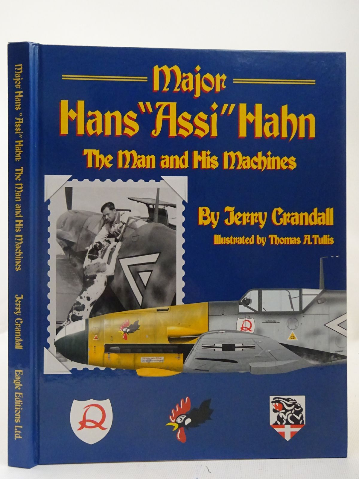 Photo of MAJOR HANS 'ASSI' HAHN THE MAN AND HIS MACHINES written by Crandall, Jerry illustrated by Tullis, Thomas A. published by Eagle Editions (STOCK CODE: 2127968)  for sale by Stella & Rose's Books