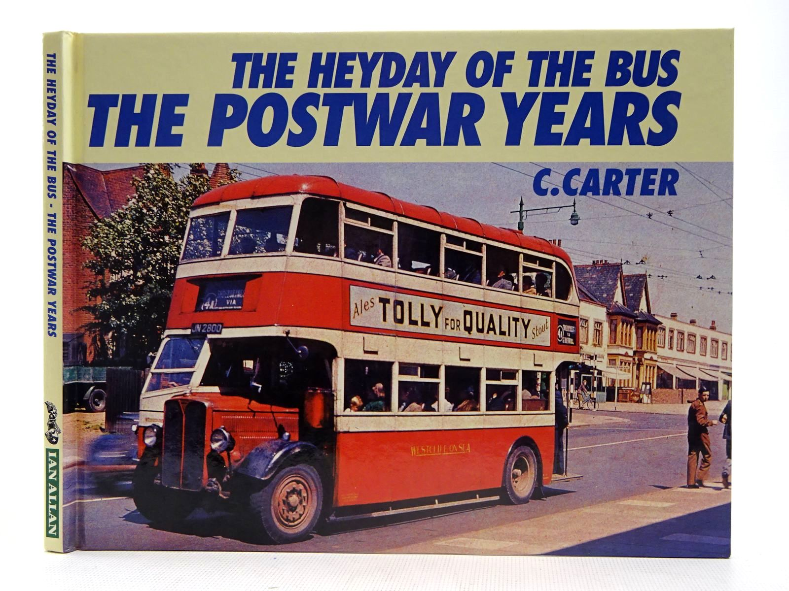 Photo of THE HEYDAY OF THE BUS - THE POSTWAR YEARS written by Carter, C.<br />McCormack, Kevin published by Ian Allan (STOCK CODE: 2128120)  for sale by Stella & Rose's Books